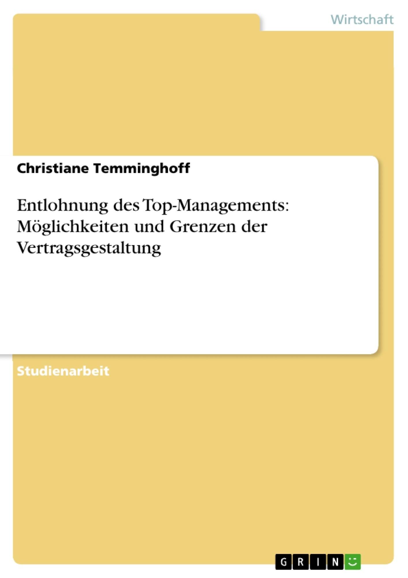 Titel: Entlohnung des Top-Managements: Möglichkeiten und Grenzen der Vertragsgestaltung