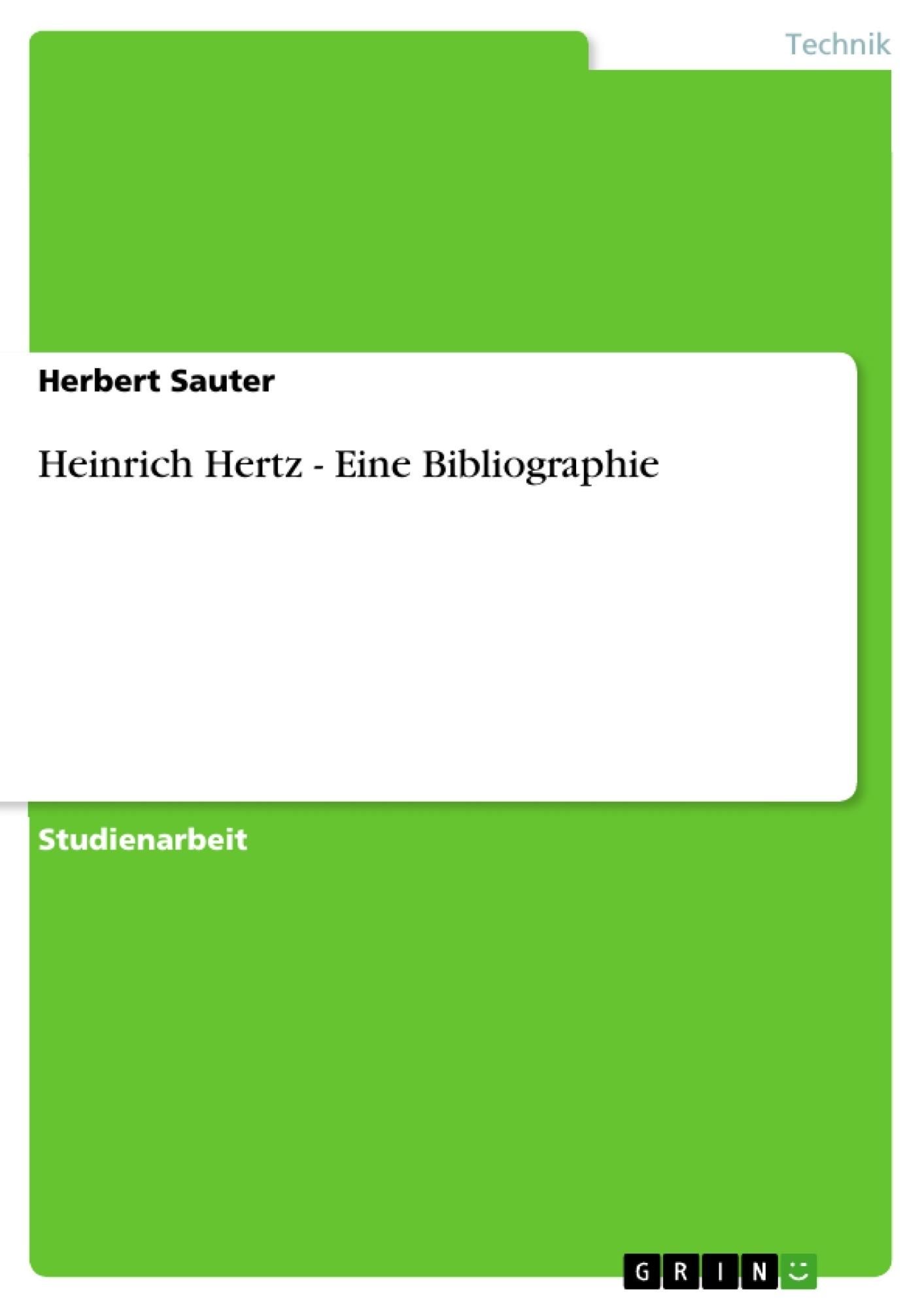 Titel: Heinrich Hertz - Eine Bibliographie