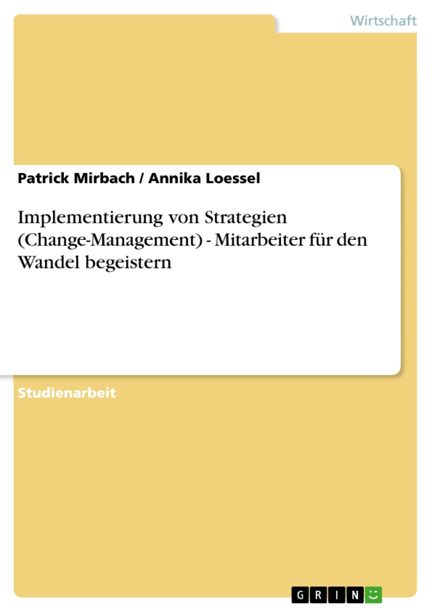 Titel: Implementierung von Strategien (Change-Management) - Mitarbeiter für den Wandel begeistern