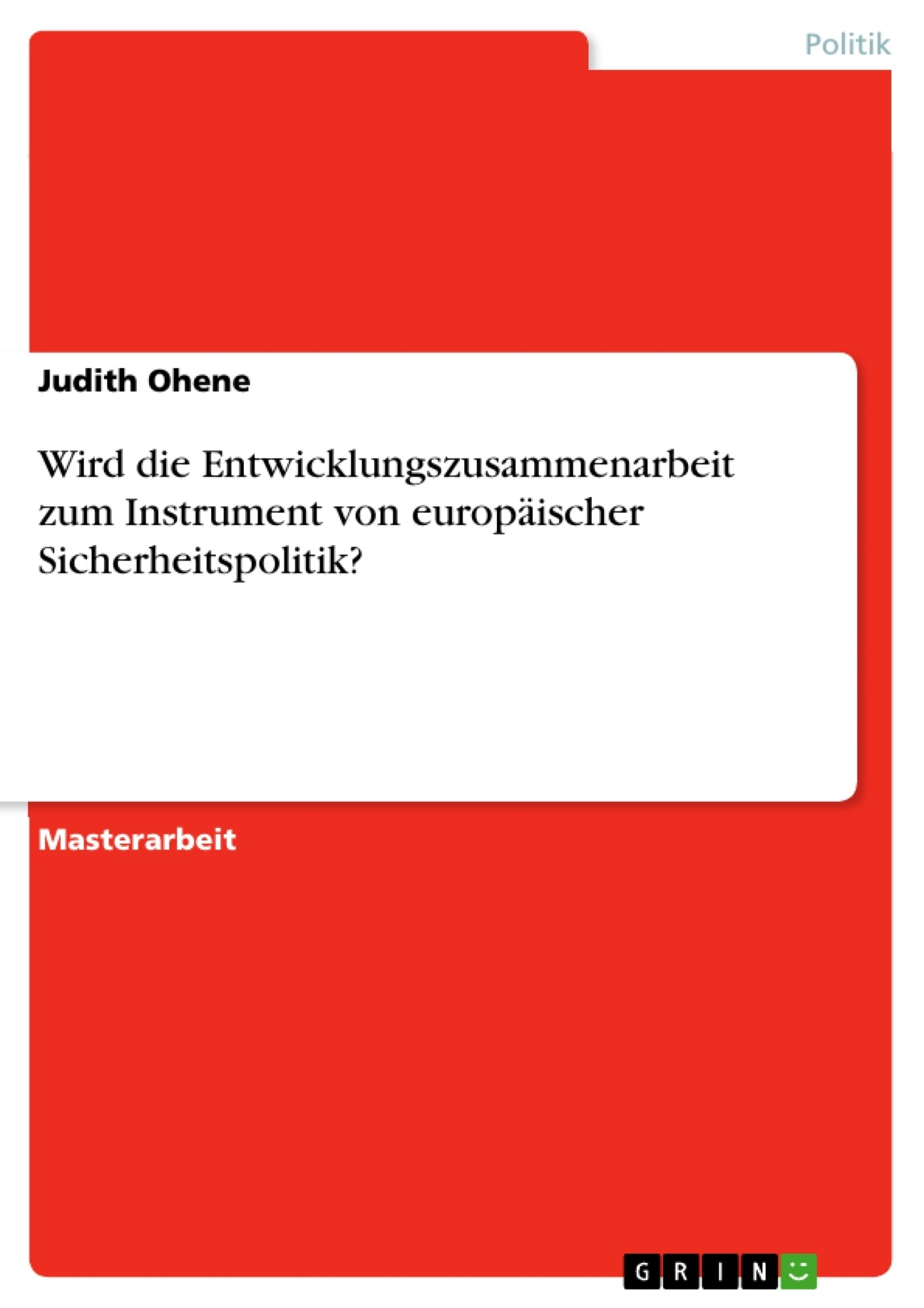 Titel: Wird die Entwicklungszusammenarbeit zum Instrument von europäischer Sicherheitspolitik?