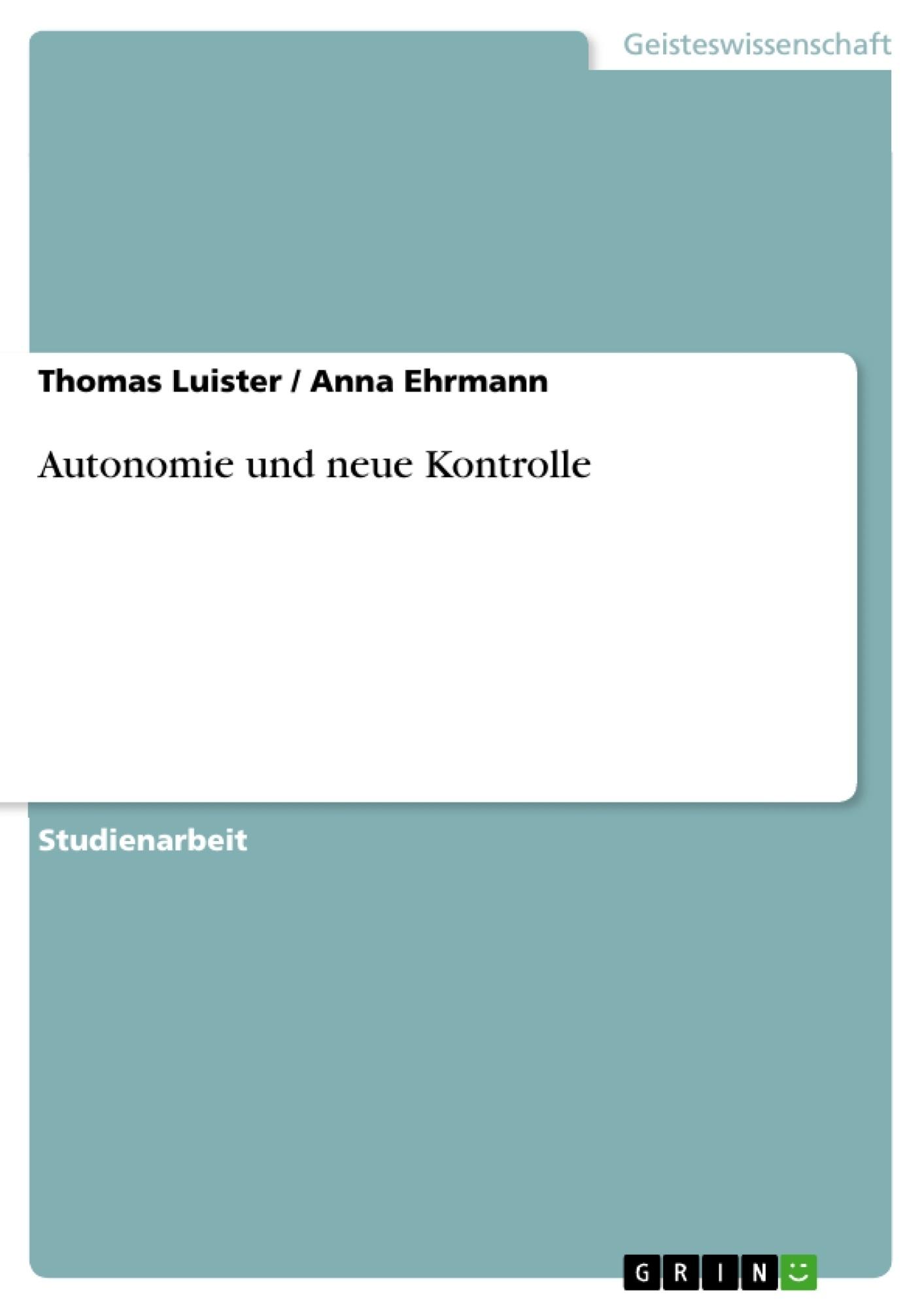 Titel: Autonomie und neue Kontrolle