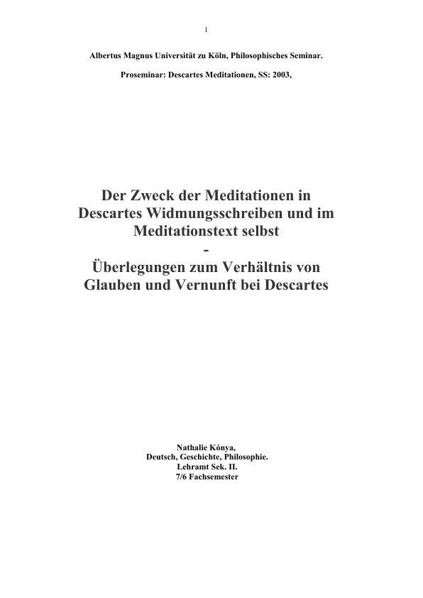 Titel: Der Zweck der Meditationen in Descartes Widmungsschreiben und im Meditationstext selbst - Überlegungen zum Verhältnis von Glaube und Vernunft bei Descartes