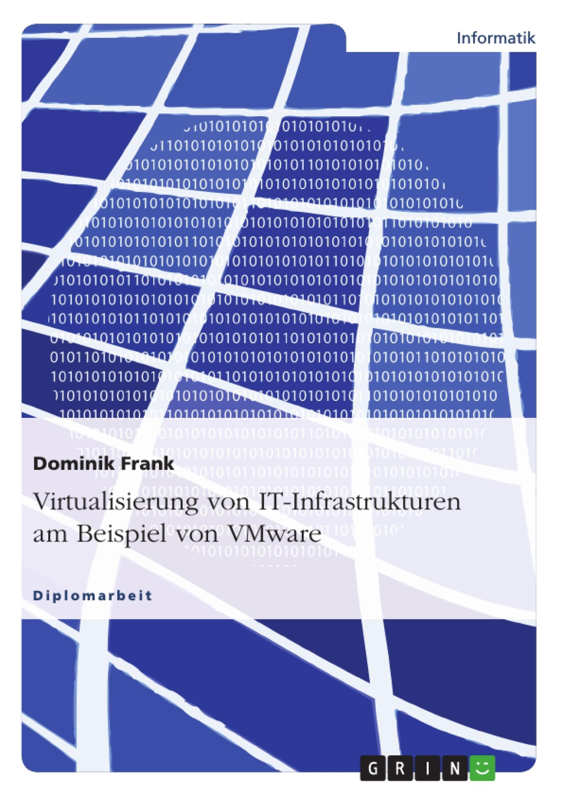 Titel: Virtualisierung von IT-Infrastrukturen am Beispiel von VMware