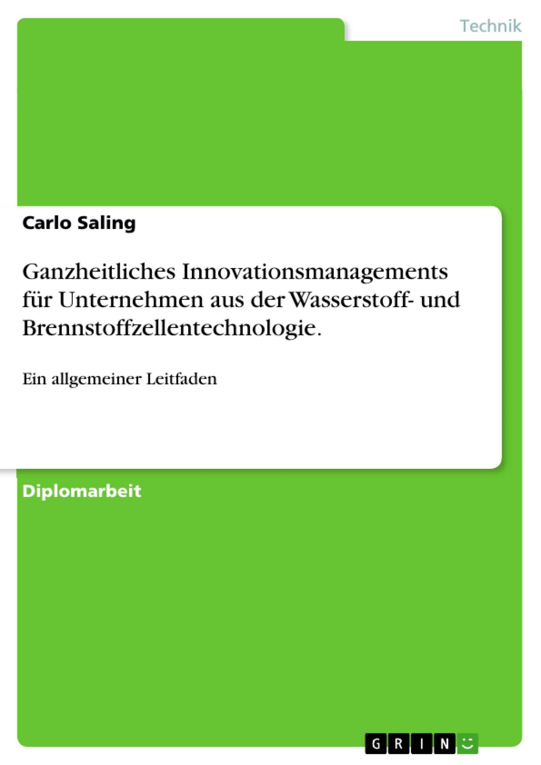 Titel: Ganzheitliches Innovationsmanagements für  Unternehmen aus der Wasserstoff- und Brennstoffzellentechnologie.