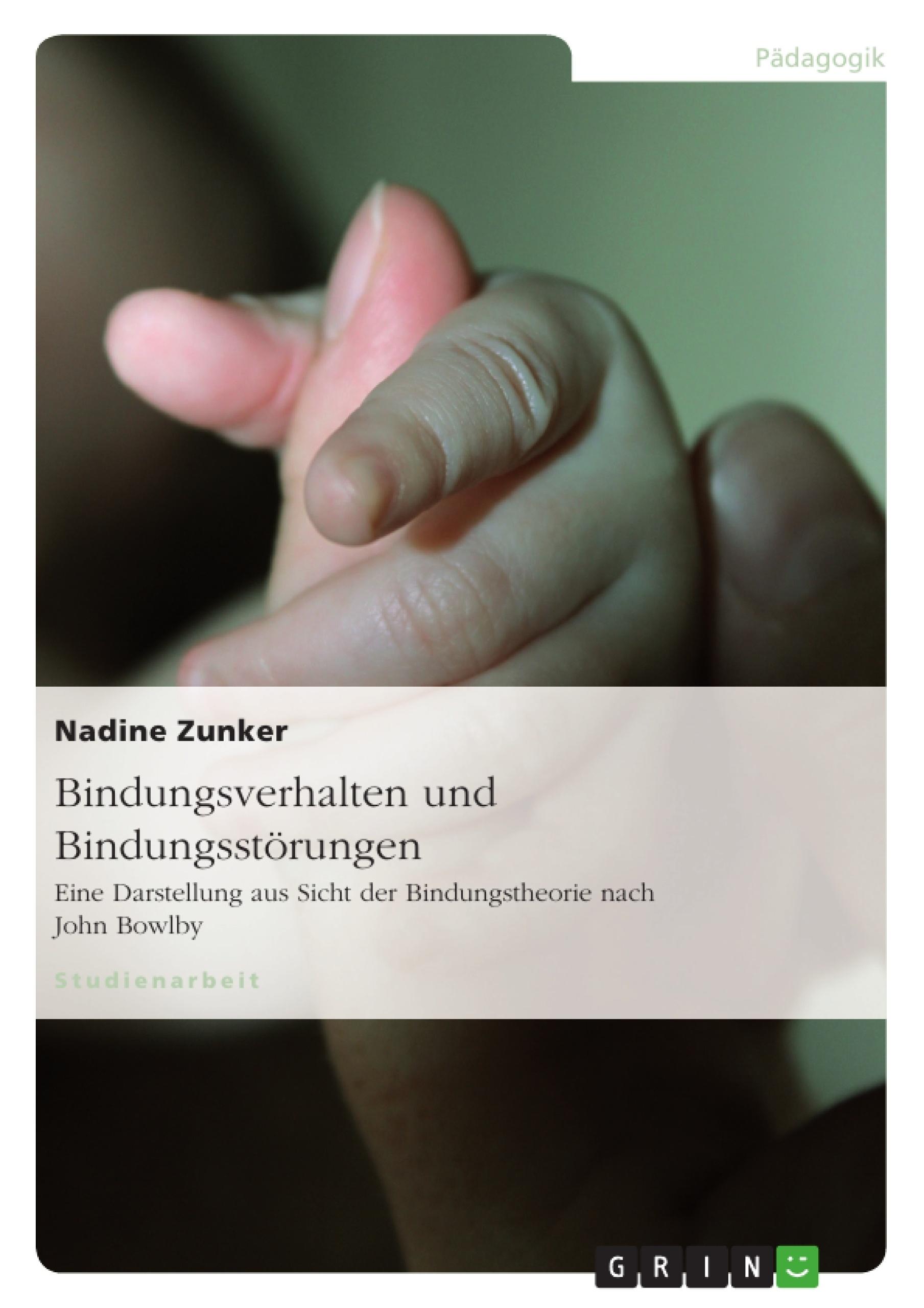 Titel: Bindungsverhalten und Bindungsstörungen