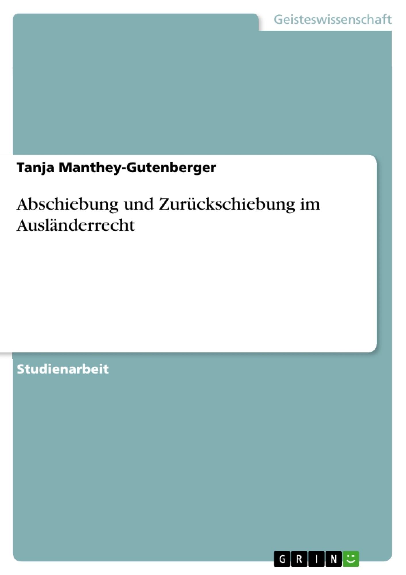 Titel: Abschiebung und Zurückschiebung im Ausländerrecht