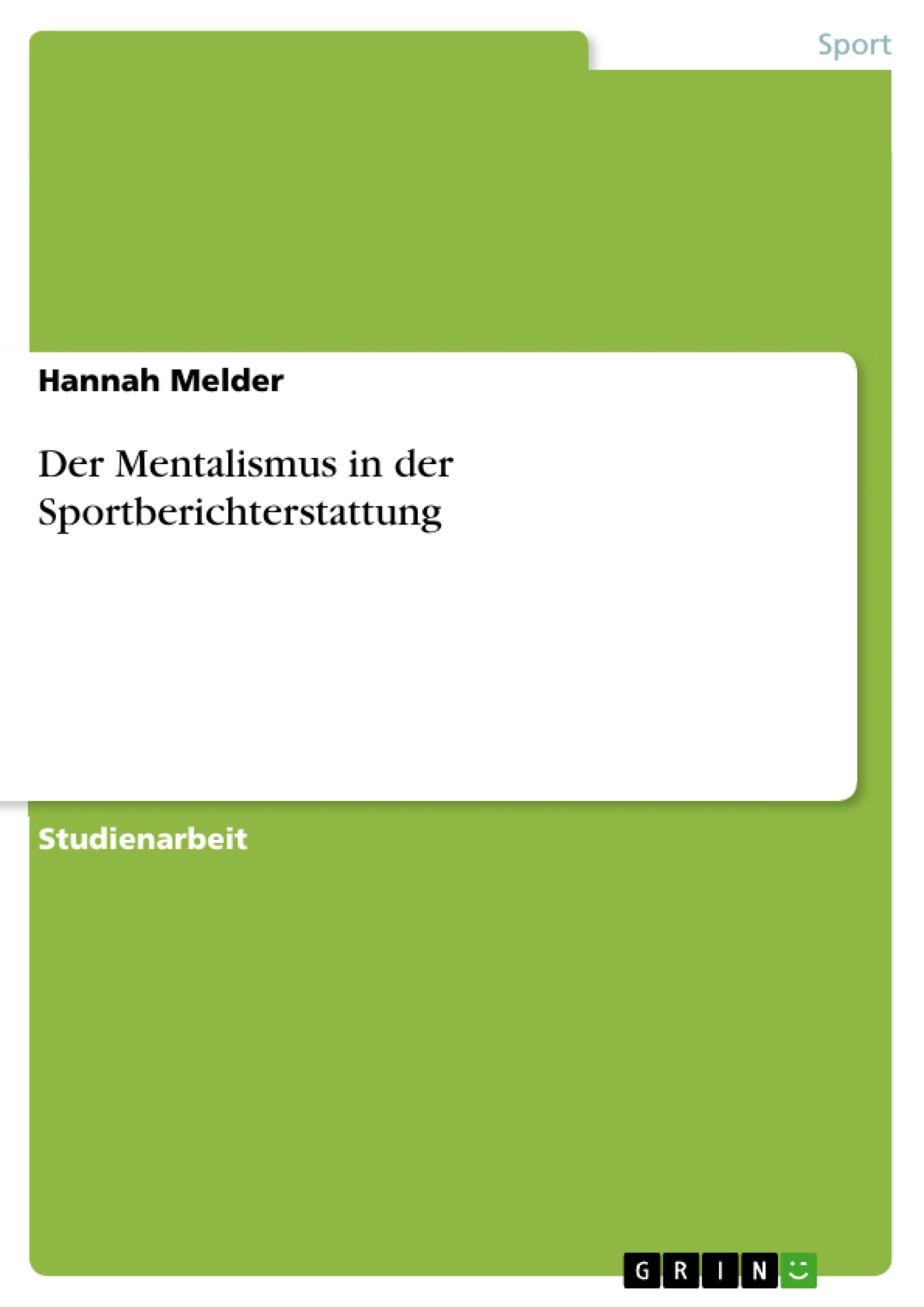 Titel: Der Mentalismus in der Sportberichterstattung