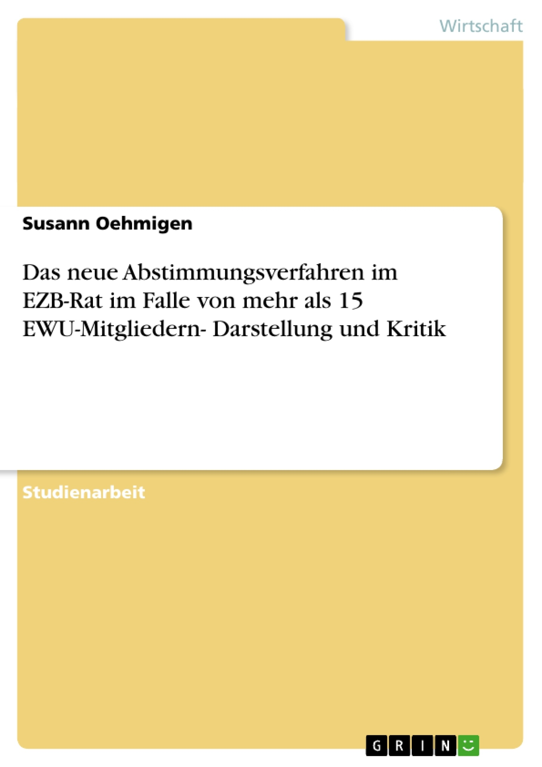 Titel: Das neue Abstimmungsverfahren im EZB-Rat im Falle von mehr als 15 EWU-Mitgliedern- Darstellung und Kritik