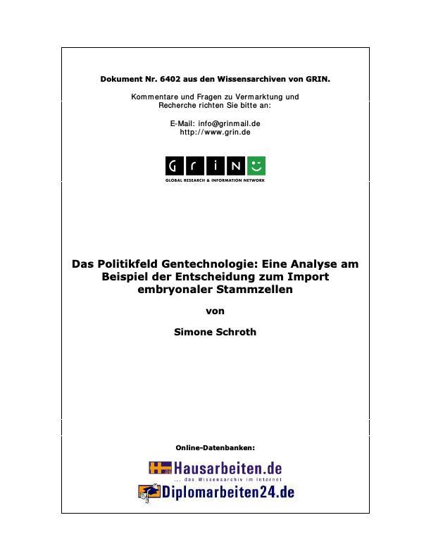 Titel: Das Politikfeld Gentechnologie: Eine Analyse am Beispiel der Entscheidung zum Import embryonaler Stammzellen