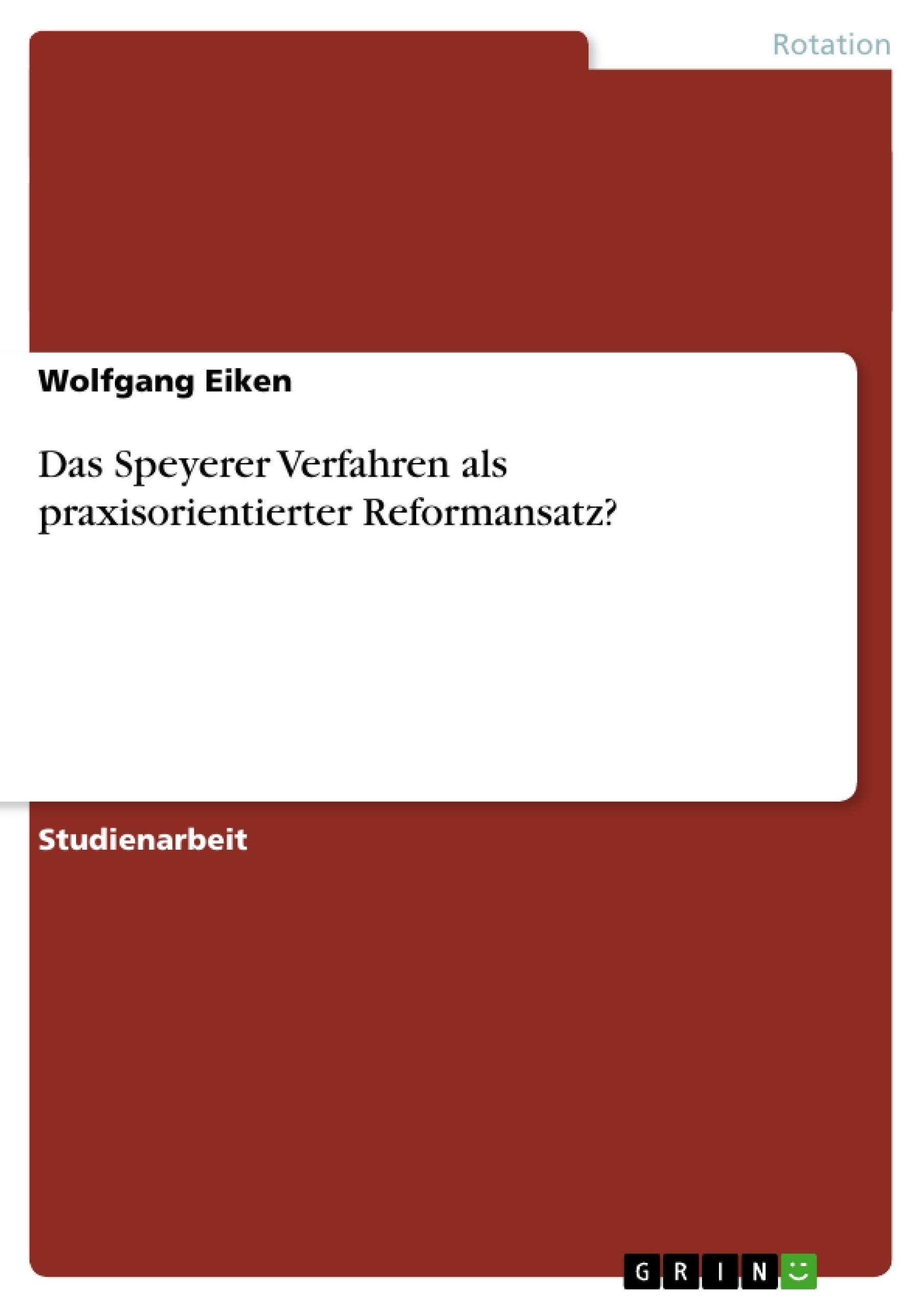 Titel: Das Speyerer Verfahren als praxisorientierter Reformansatz?