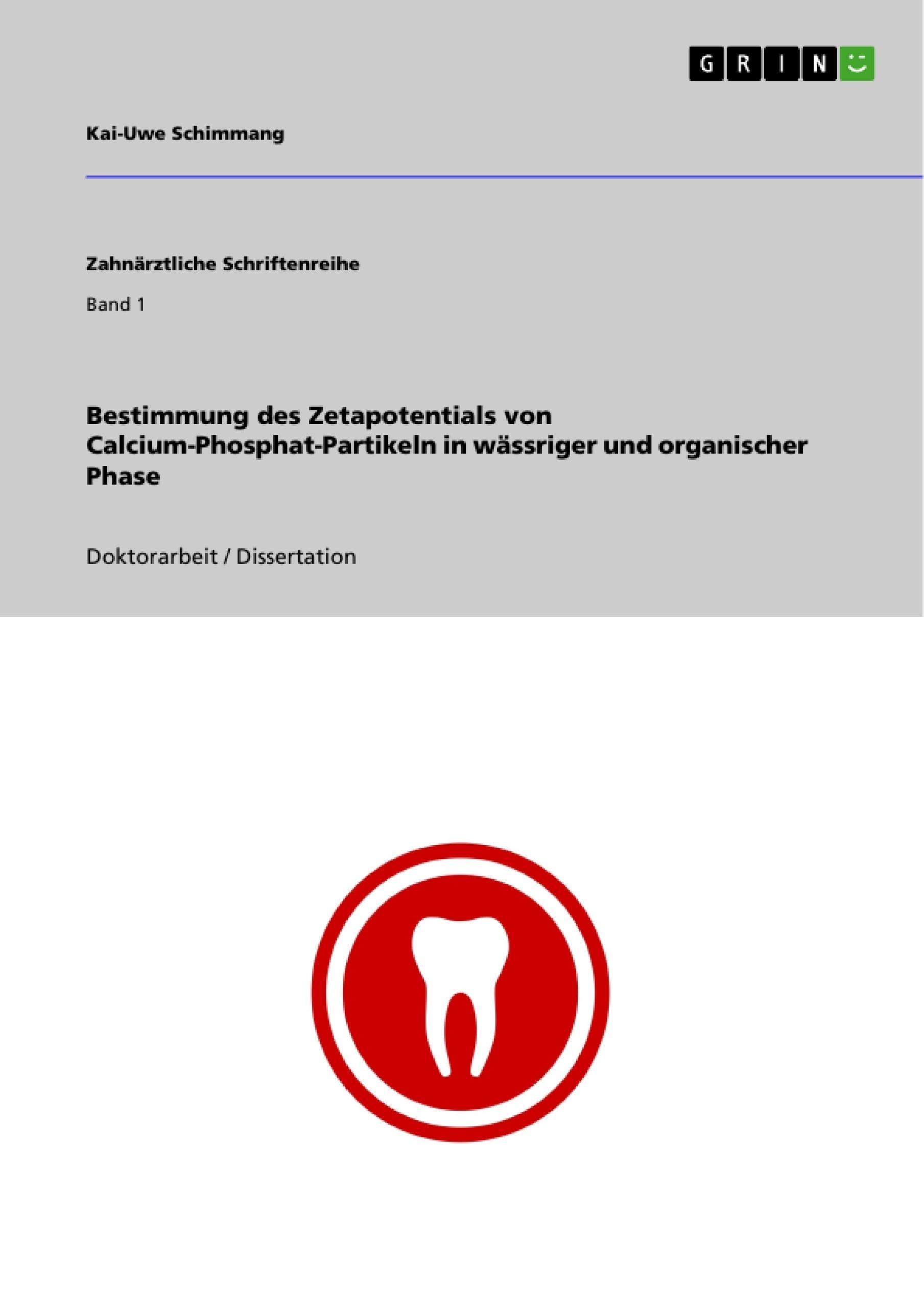 Titel: Bestimmung des Zetapotentials von Calcium-Phosphat-Partikeln in wässriger und organischer Phase