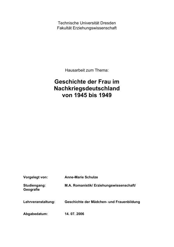 Titel: Die Geschichte der Frau im Nachkriegsdeutschland von 1945 bis 1949