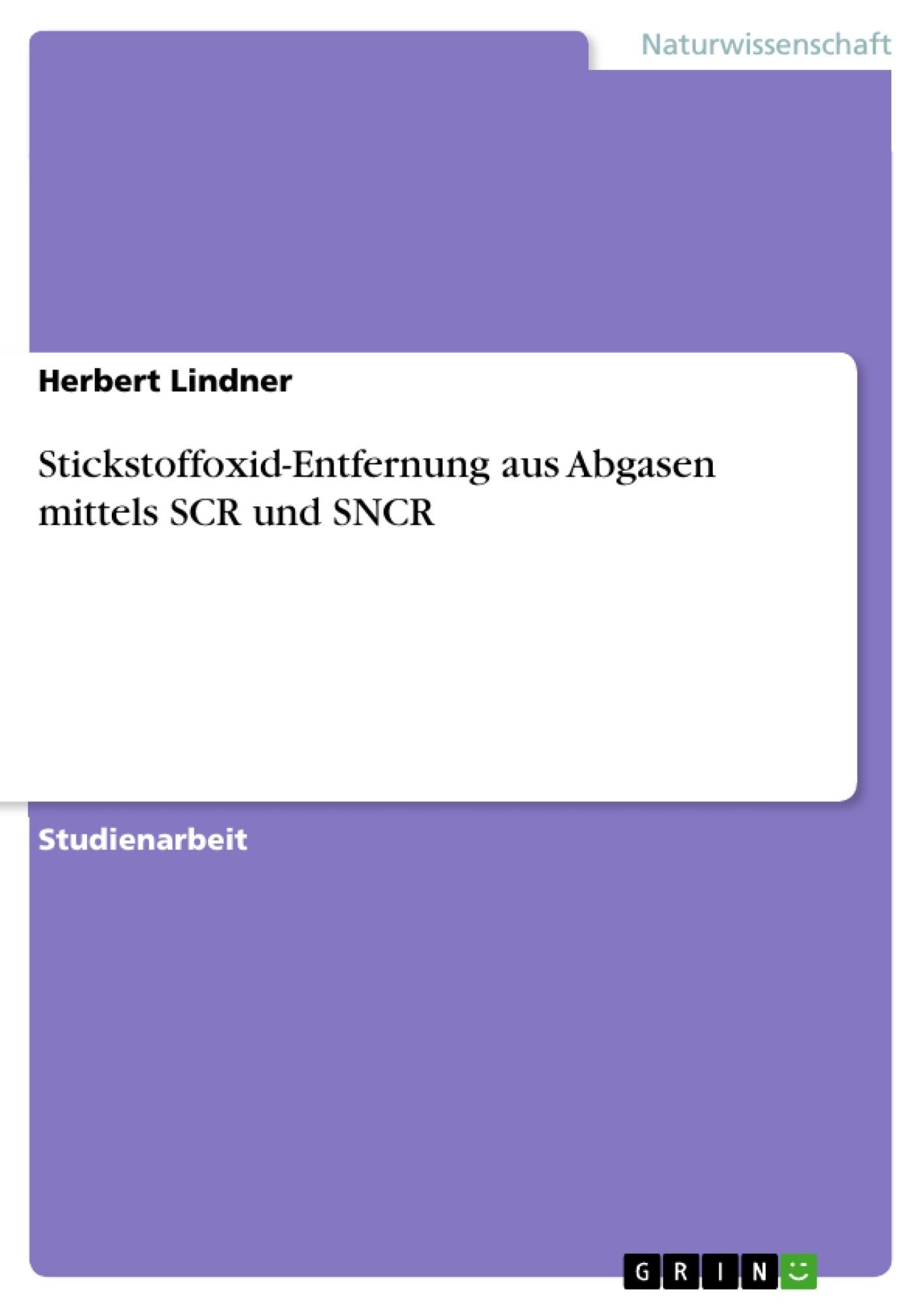 Titel: Stickstoffoxid-Entfernung aus Abgasen mittels SCR und SNCR