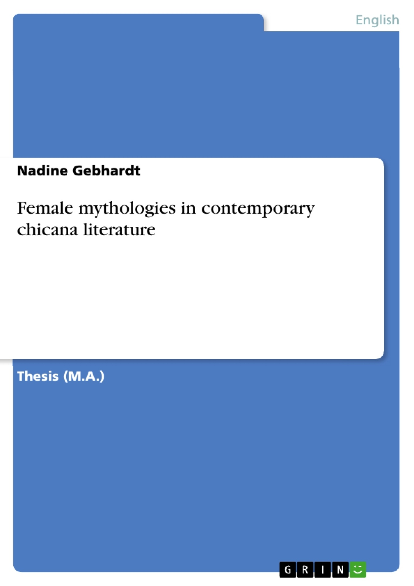 Title: Female mythologies in contemporary chicana literature