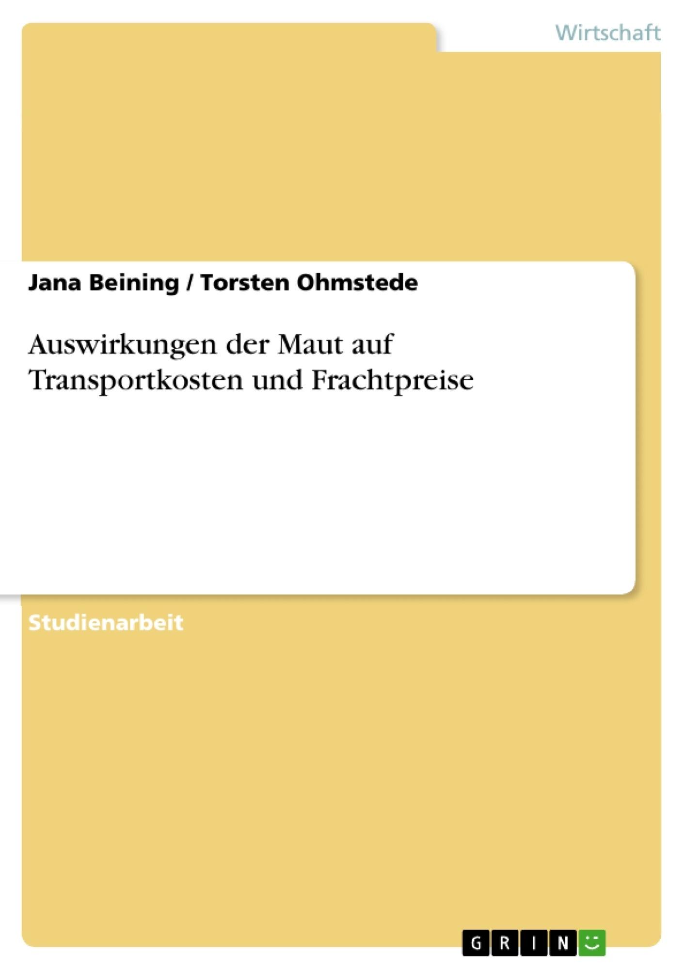 Titel: Auswirkungen der Maut auf Transportkosten und Frachtpreise