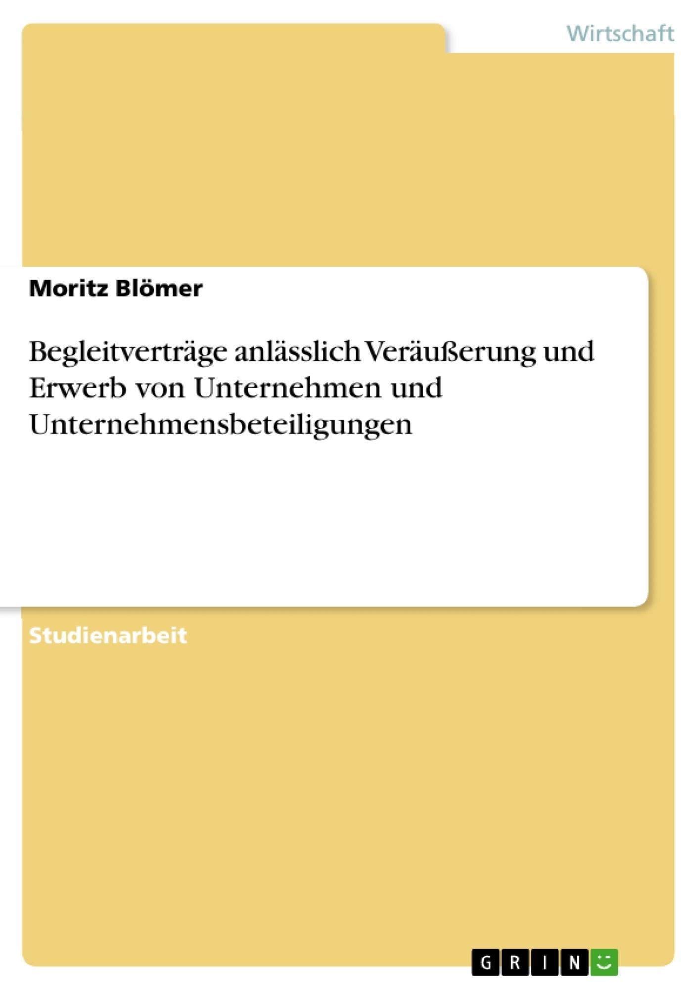 Titel: Begleitverträge anlässlich Veräußerung und Erwerb von Unternehmen und Unternehmensbeteiligungen