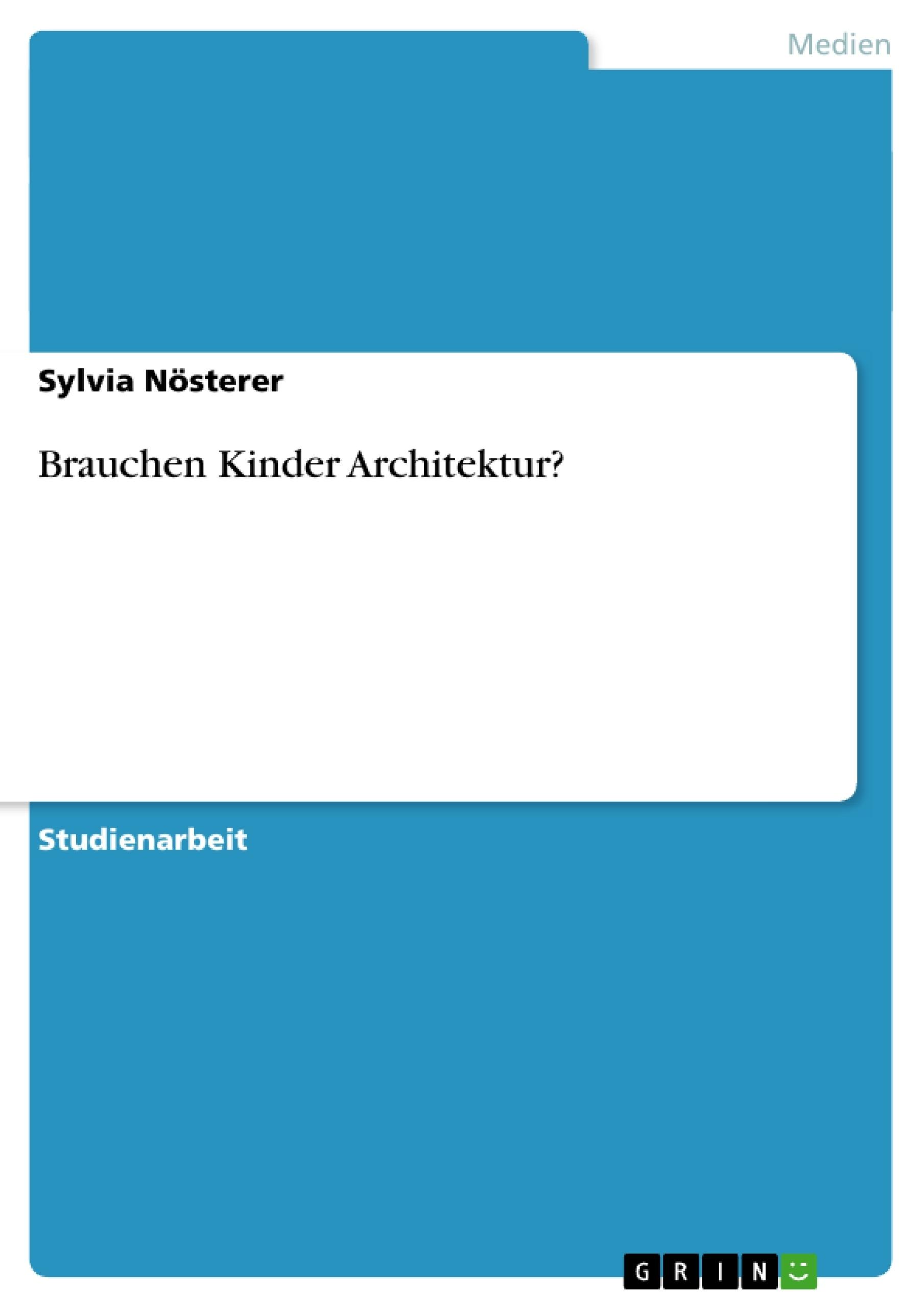 Titel: Brauchen Kinder Architektur?