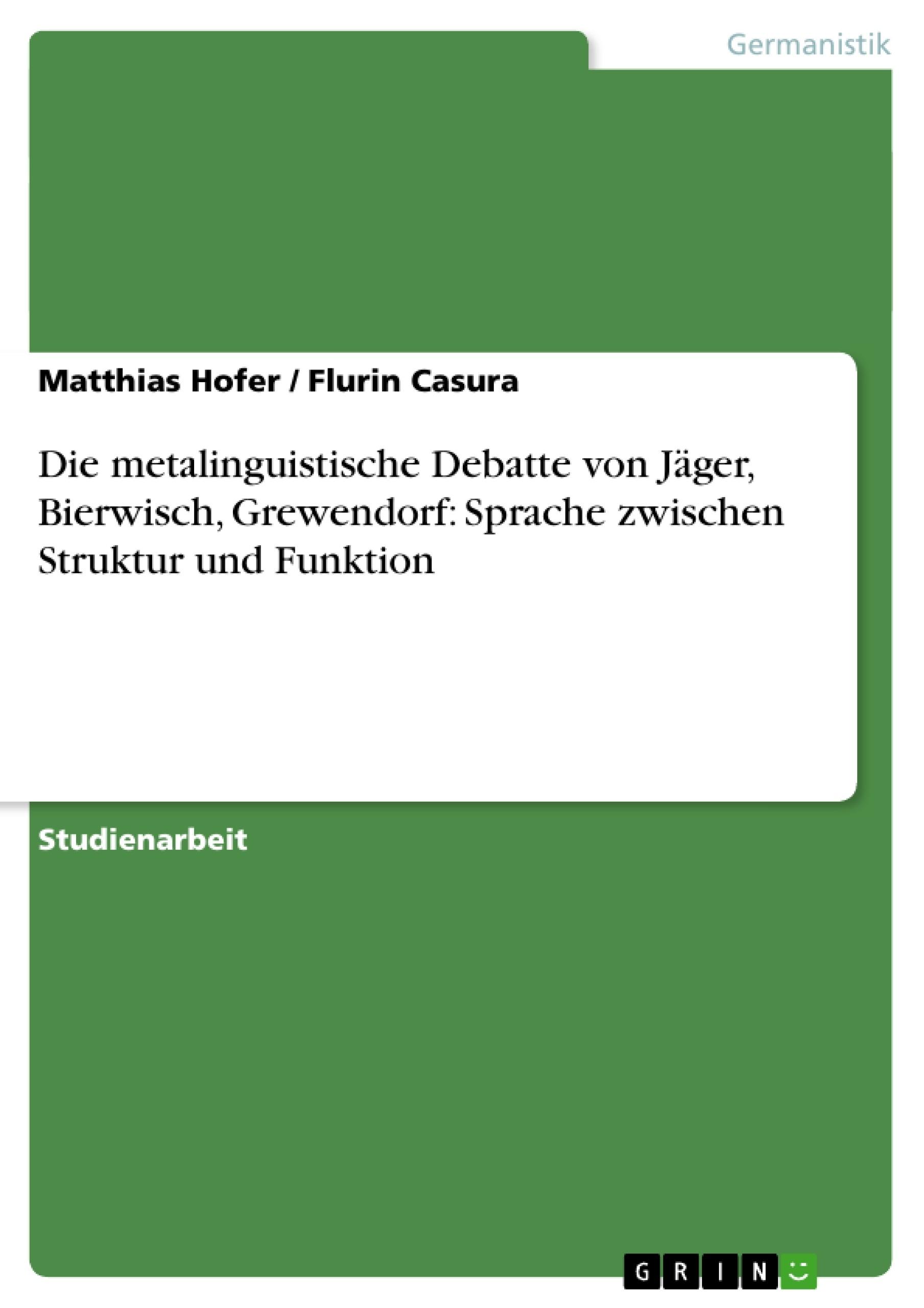 Titel: Die metalinguistische Debatte von Jäger, Bierwisch, Grewendorf: Sprache zwischen Struktur und Funktion