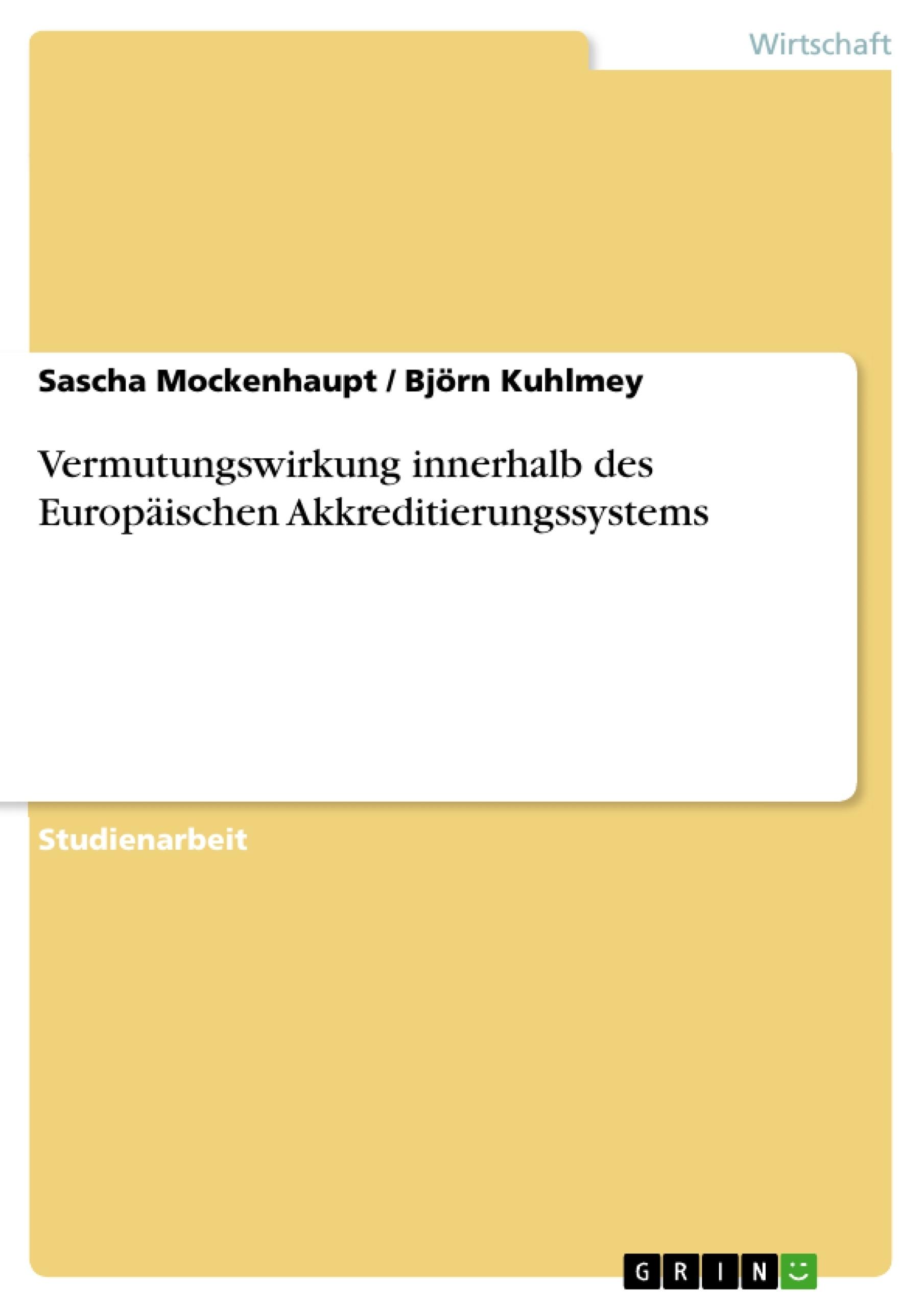 Titel: Vermutungswirkung innerhalb des Europäischen Akkreditierungssystems