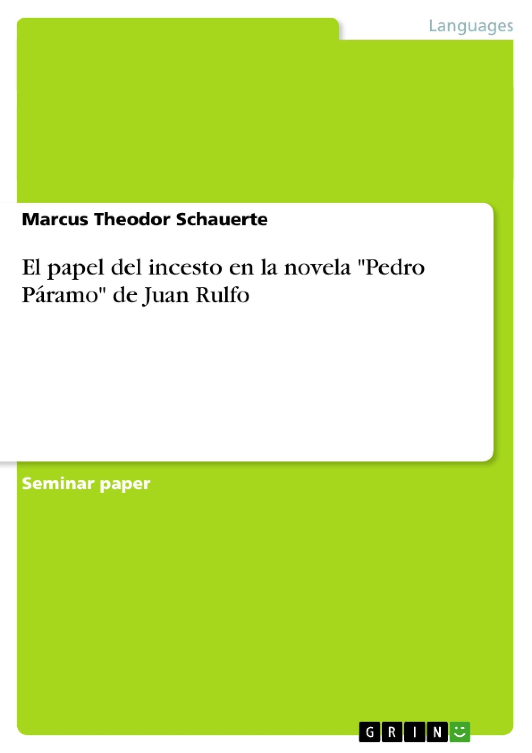 """Título: El papel del incesto en la novela """"Pedro Páramo"""" de Juan Rulfo"""