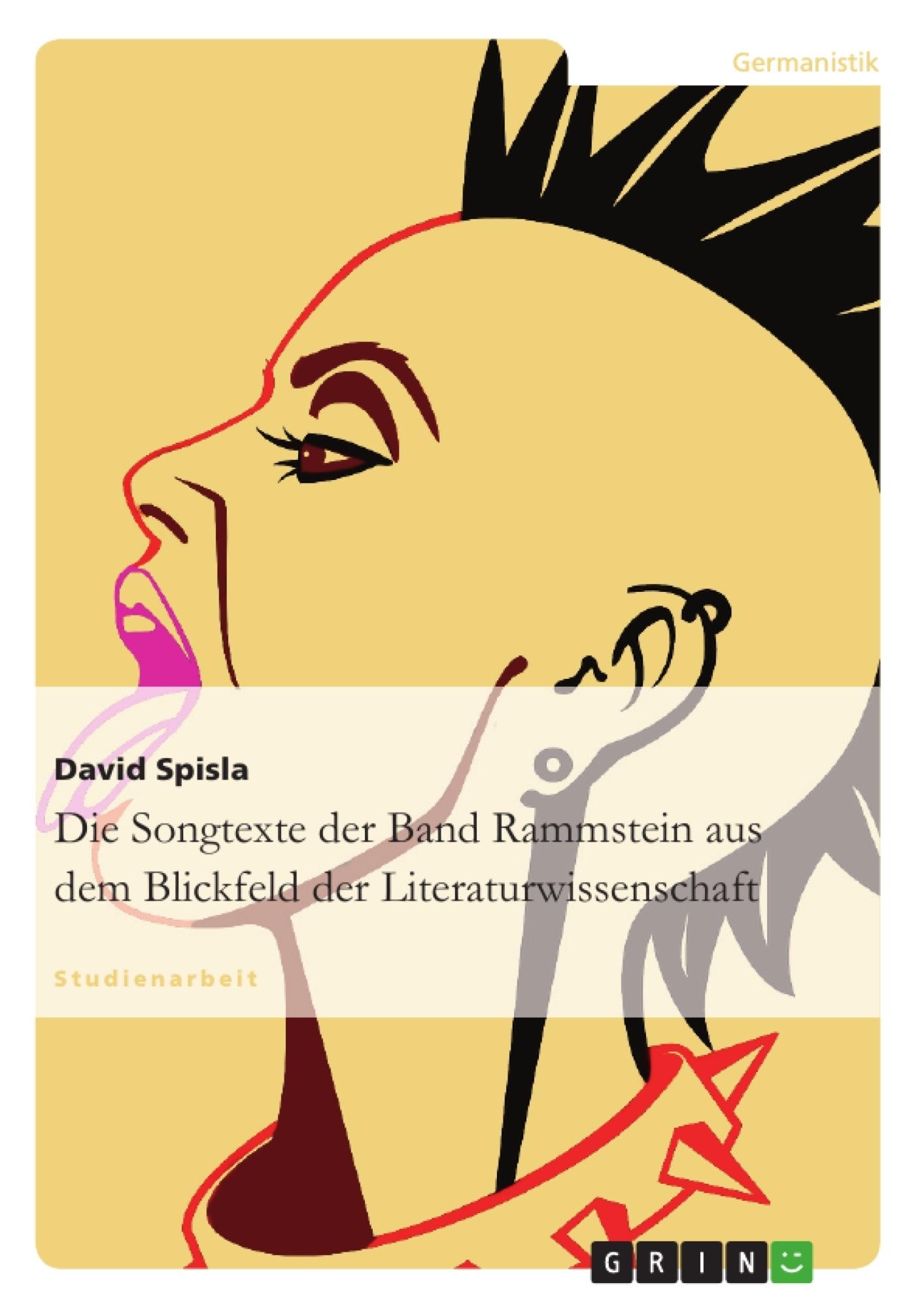 Titel: Die Songtexte der Band Rammstein aus dem Blickfeld der Literaturwissenschaft