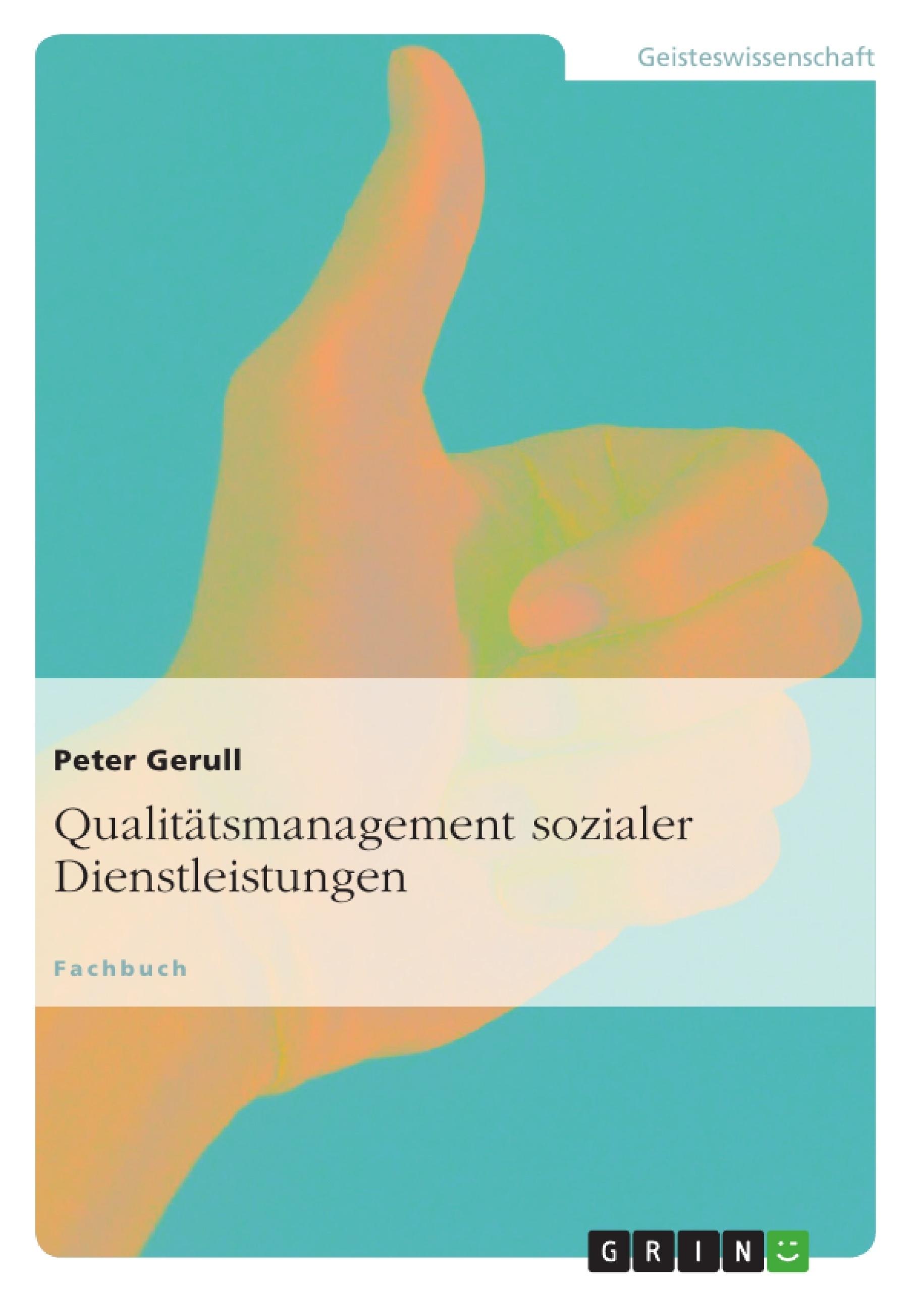 Titel: Qualitätsmanagement sozialer Dienstleistungen
