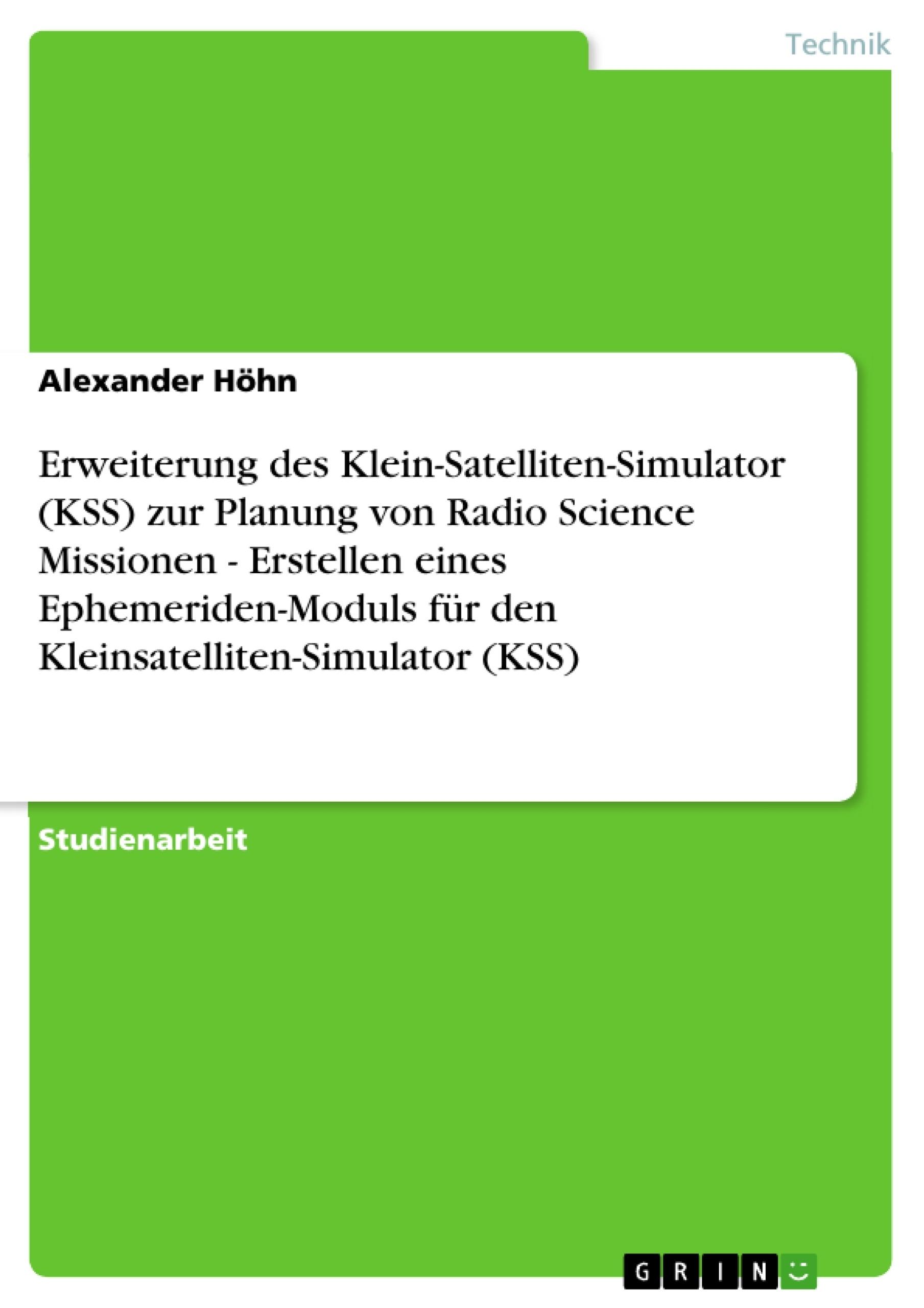 Titel: Erweiterung des Klein-Satelliten-Simulator (KSS) zur Planung von Radio Science Missionen - Erstellen eines Ephemeriden-Moduls für den Kleinsatelliten-Simulator (KSS)