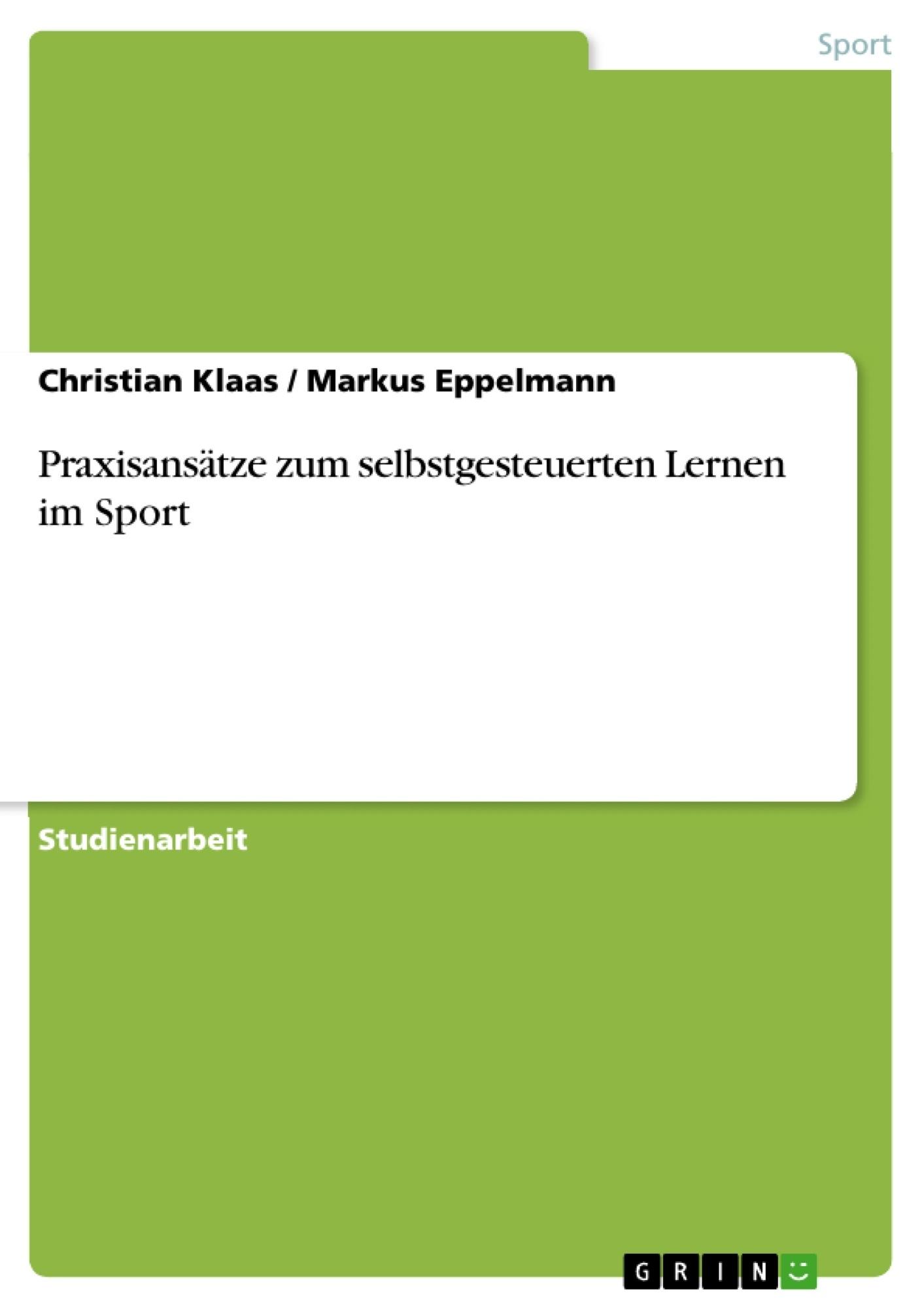 Titel: Praxisansätze zum selbstgesteuerten Lernen im Sport