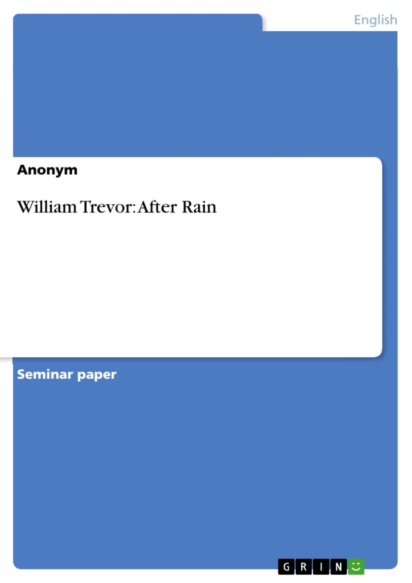 Title: William Trevor: After Rain