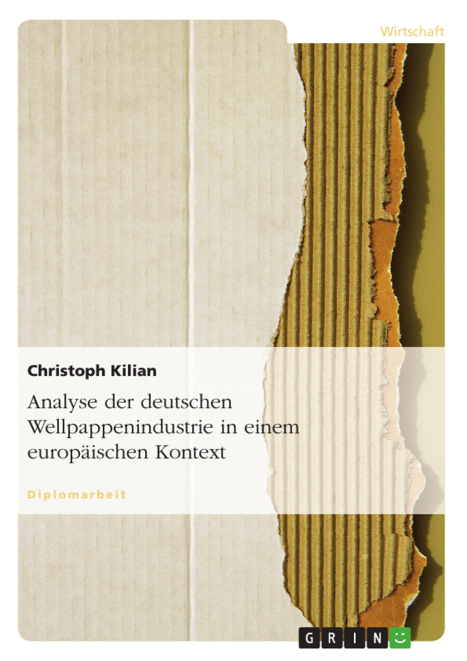 Titel: Analyse der deutschen Wellpappenindustrie in einem europäischen Kontext