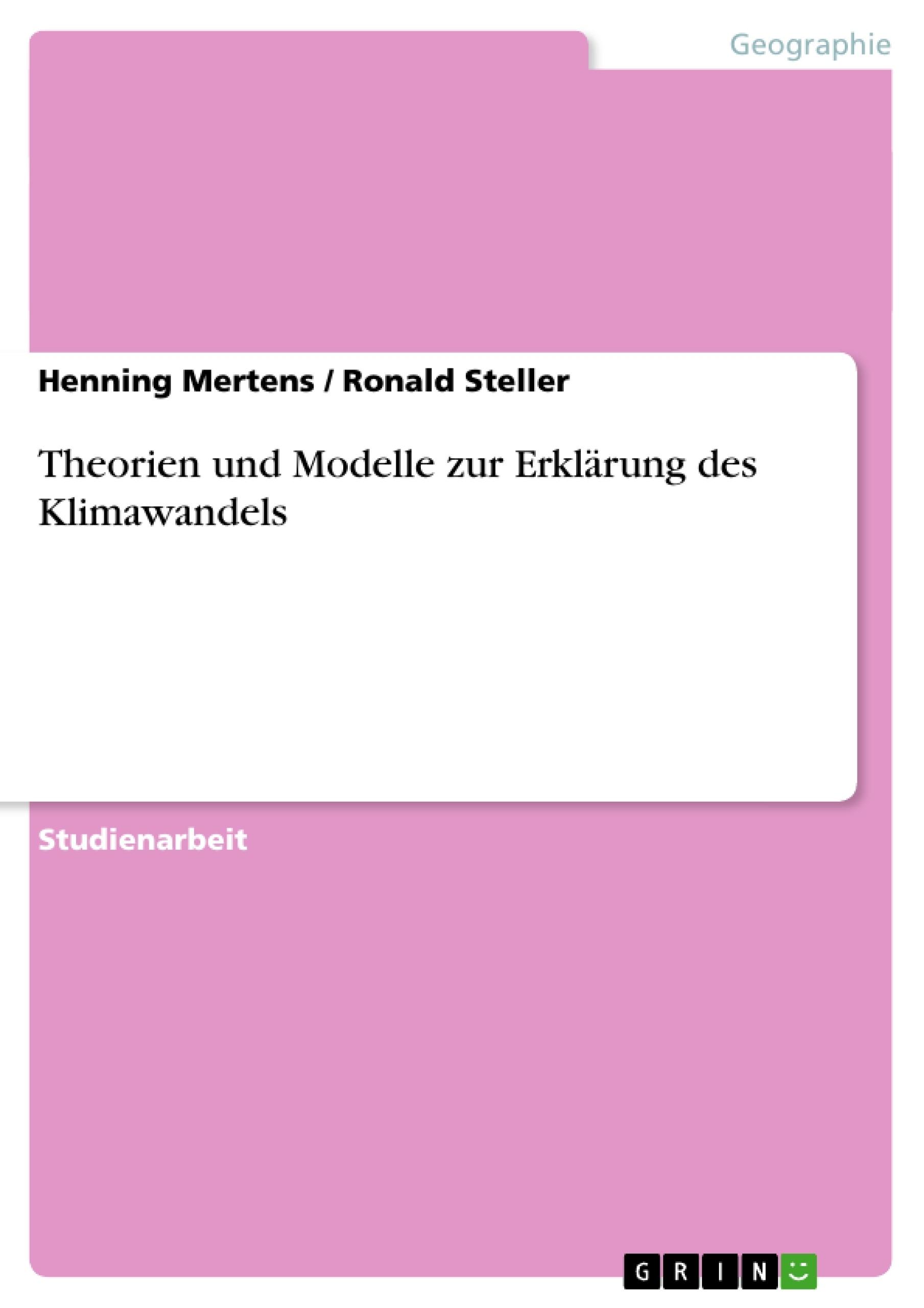 Titel: Theorien und Modelle zur Erklärung des Klimawandels