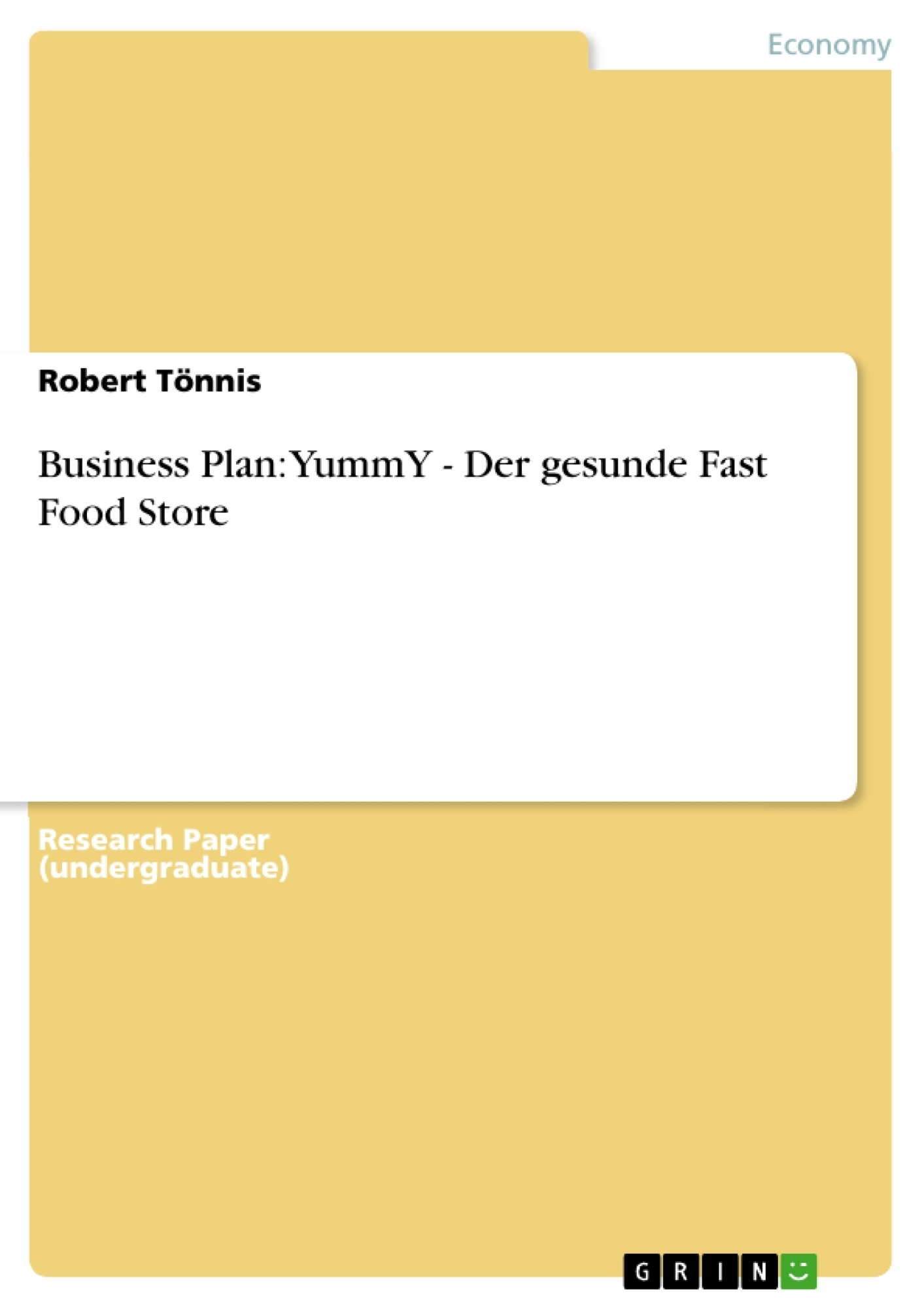 Title: Business Plan: YummY - Der gesunde Fast Food Store