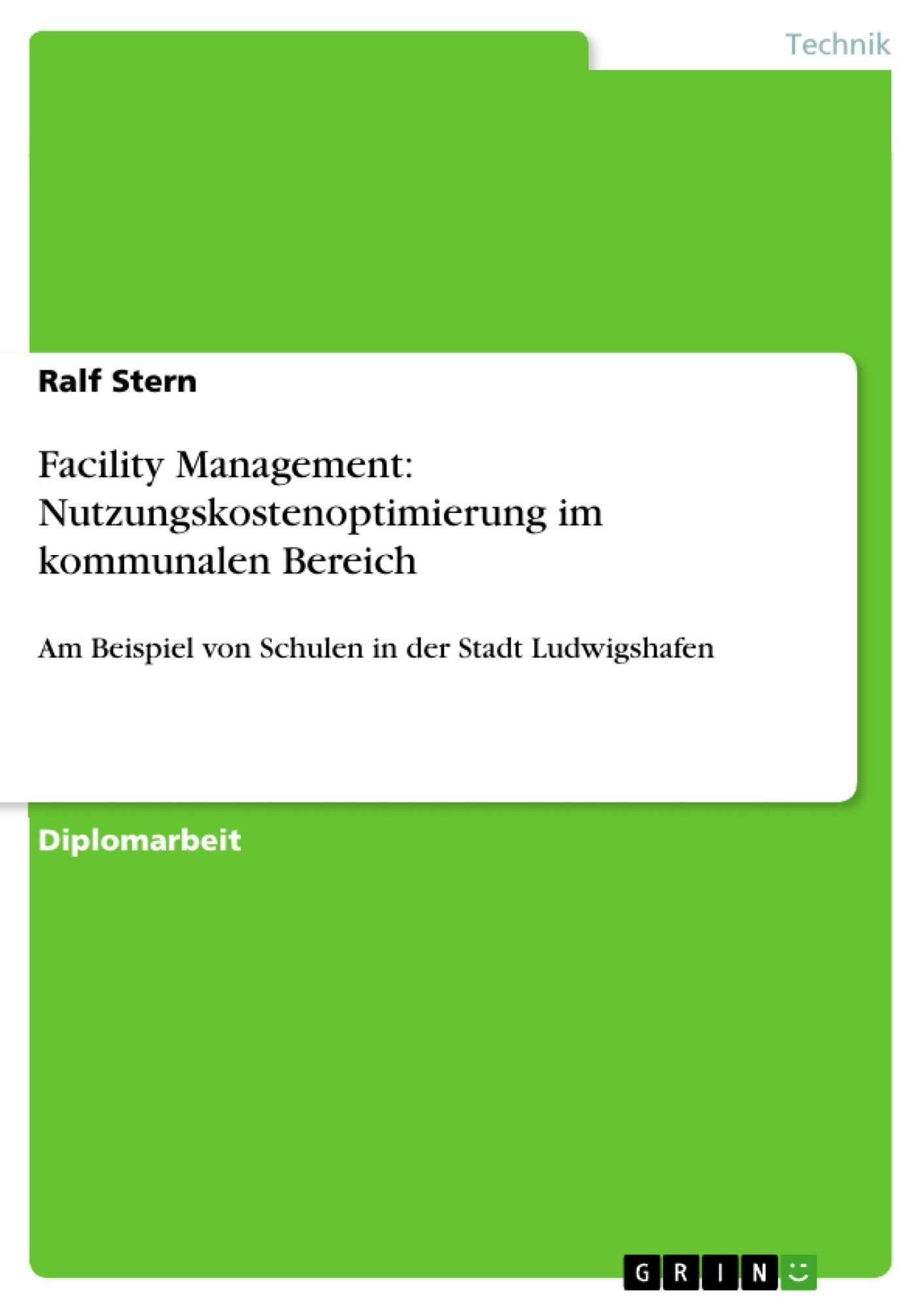 Titel: Facility Management: Nutzungskostenoptimierung im kommunalen Bereich