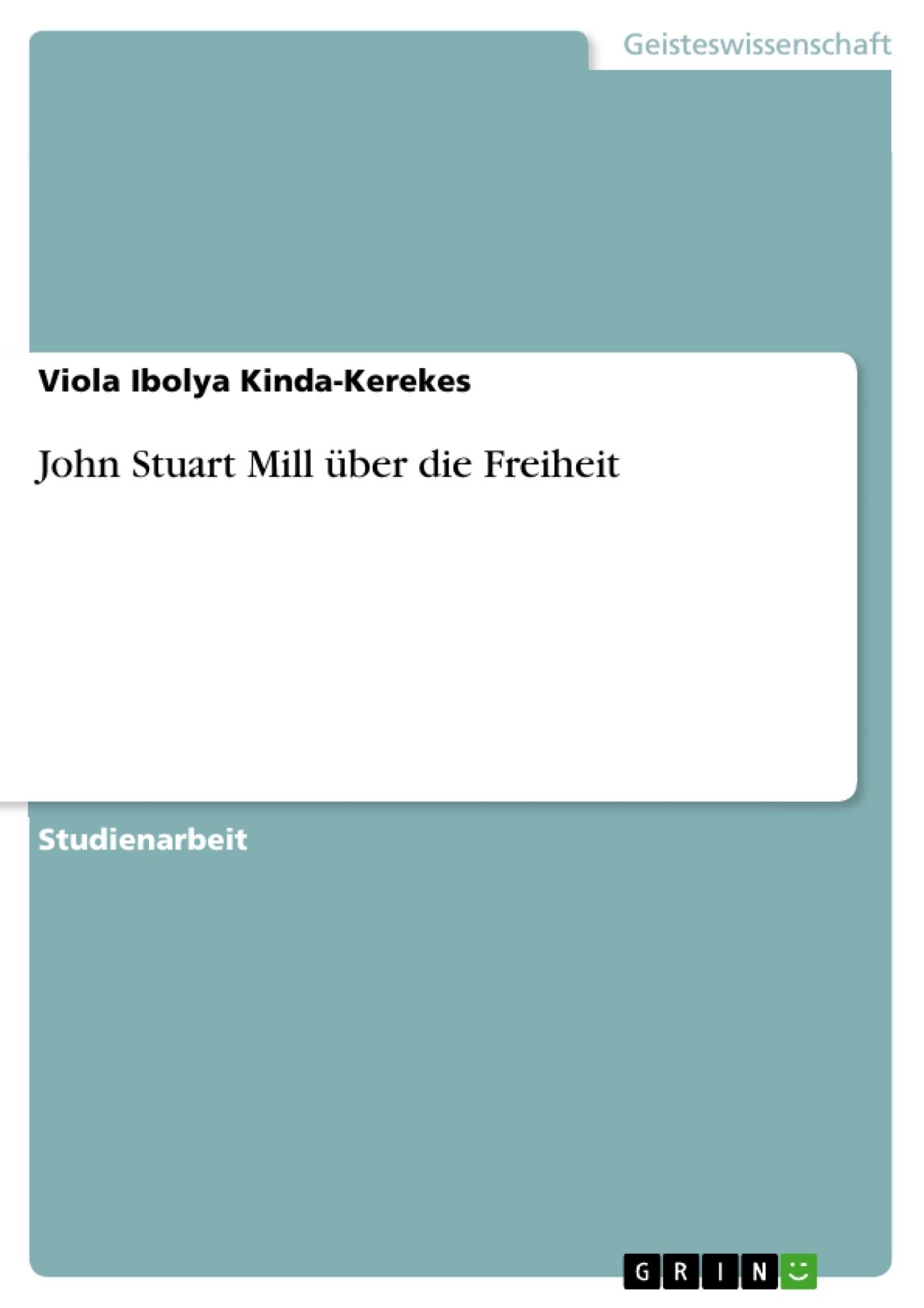 Titel: John Stuart Mill über die Freiheit