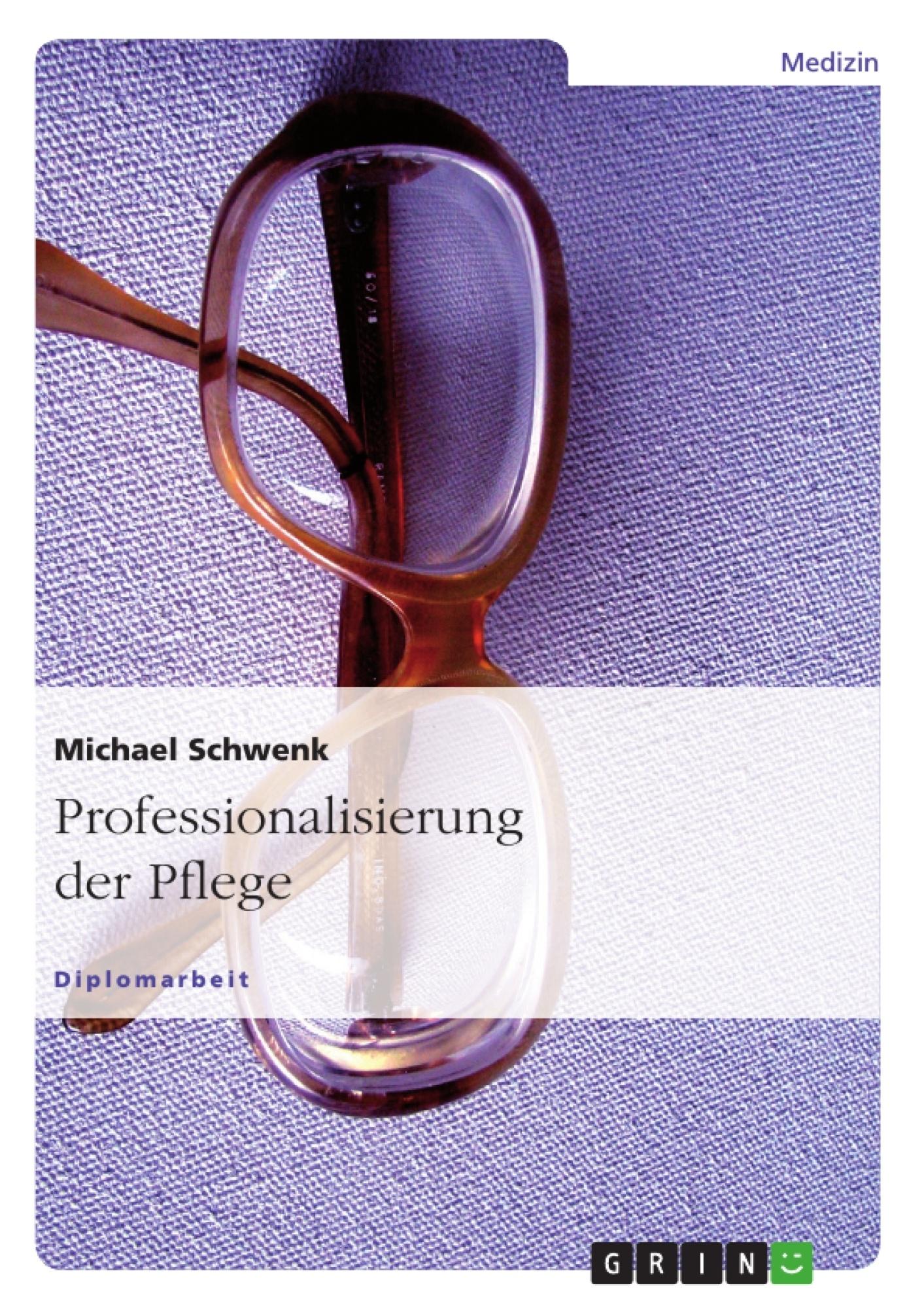 Professionalisierung der Pflege | Masterarbeit, Hausarbeit ...