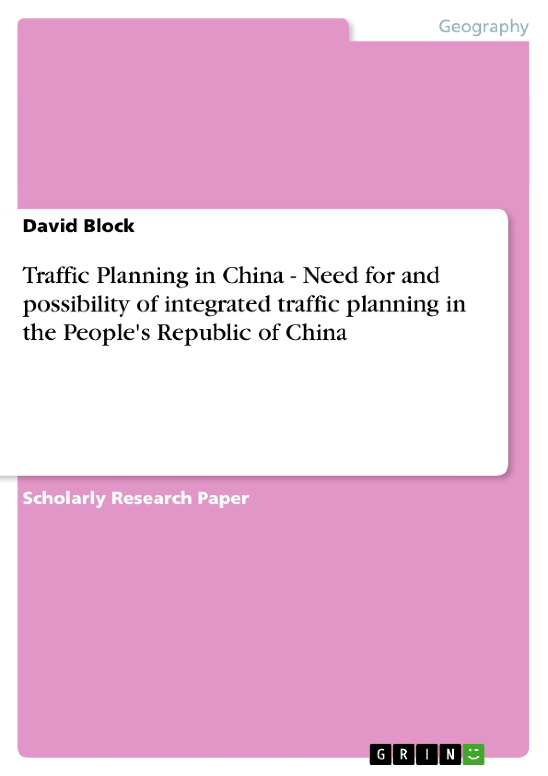 Title: Traffic Planning in China - Need for and possibility of integrated traffic planning in the People's Republic of China