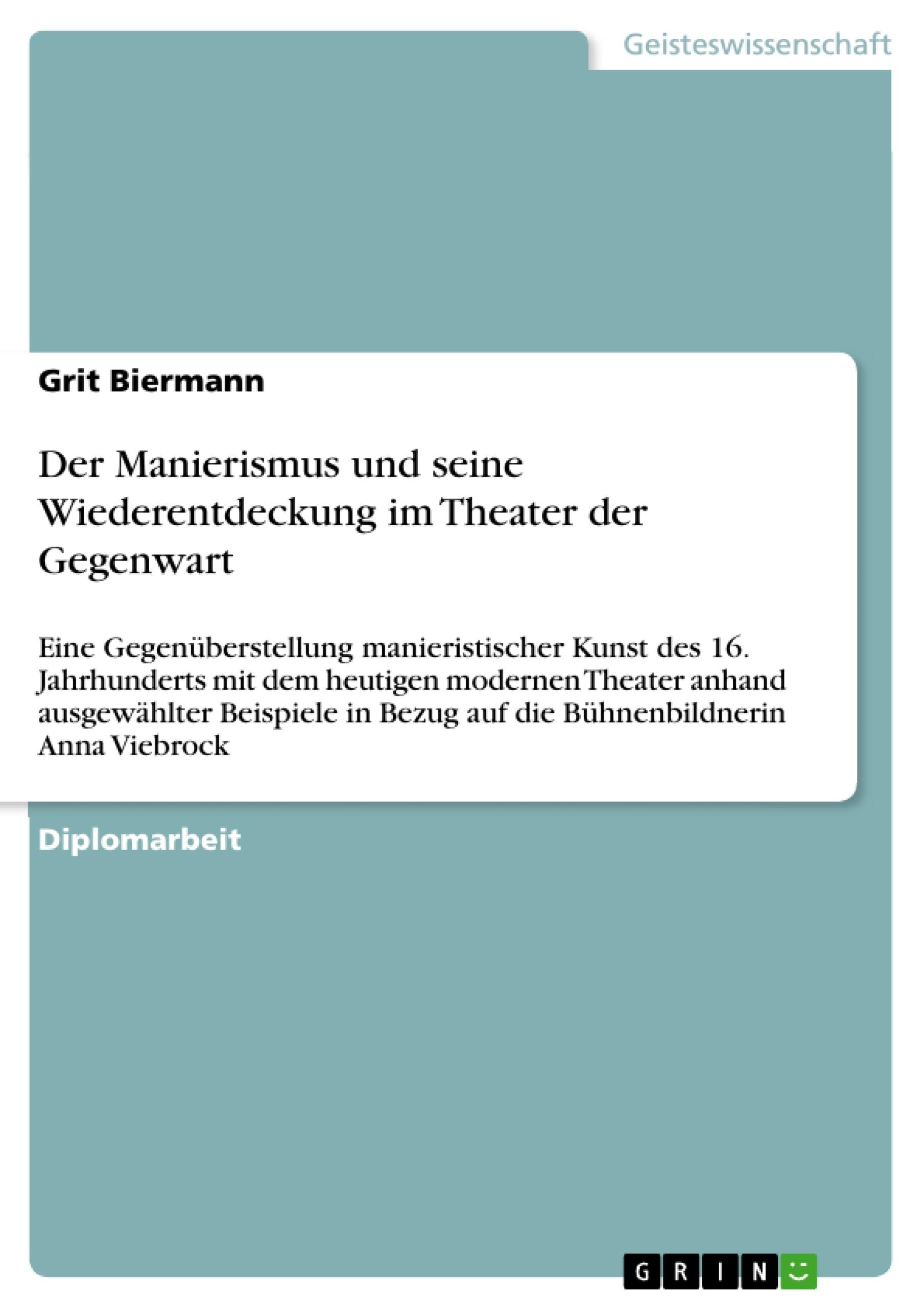 Titel: Der Manierismus und seine Wiederentdeckung im Theater der Gegenwart