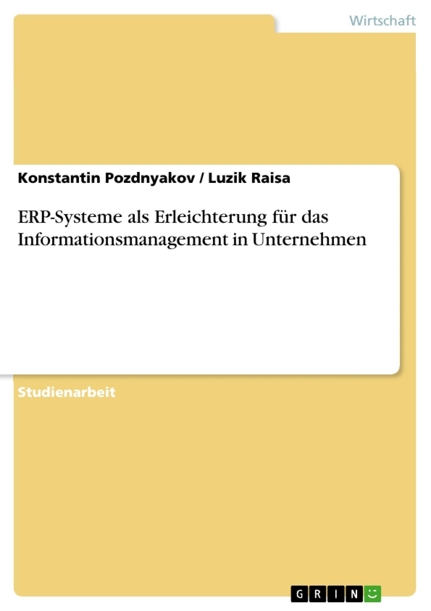 Titel: ERP-Systeme als Erleichterung für das Informationsmanagement in Unternehmen