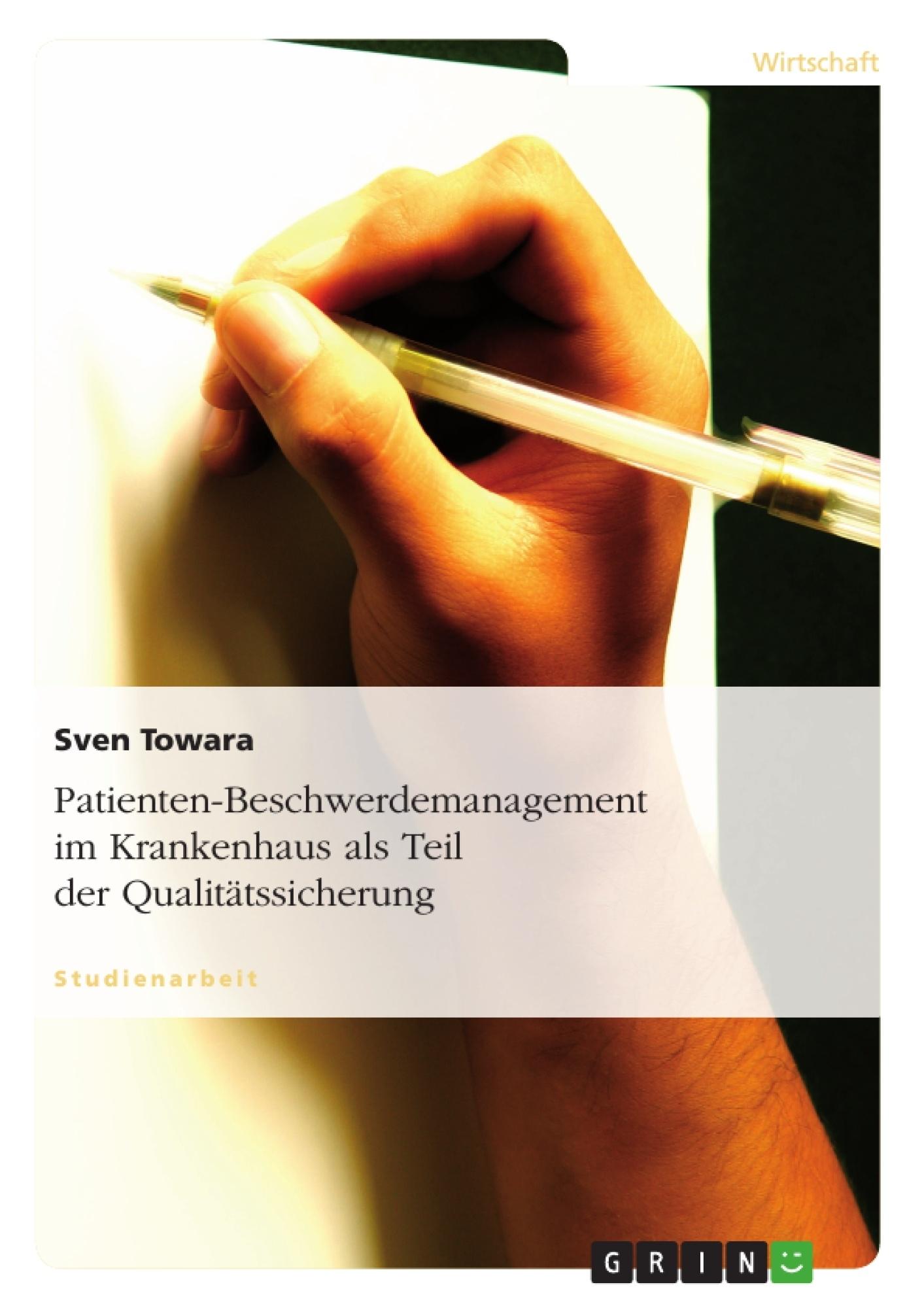 Titel: Patienten-Beschwerdemanagement im Krankenhaus als Teil der Qualitätssicherung