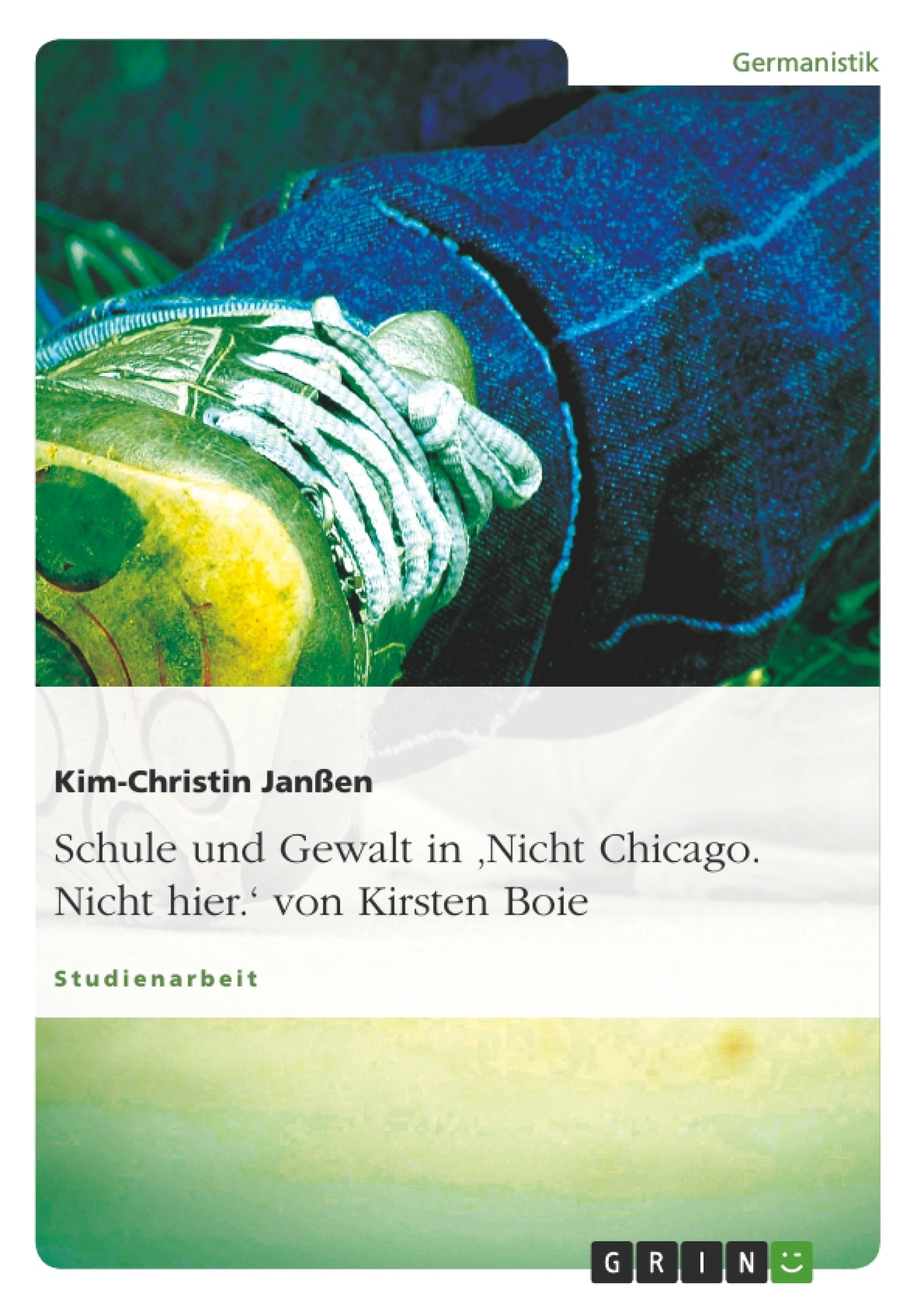 Titel: Schule und Gewalt in 'Nicht Chicago. Nicht hier.' von Kirsten Boie