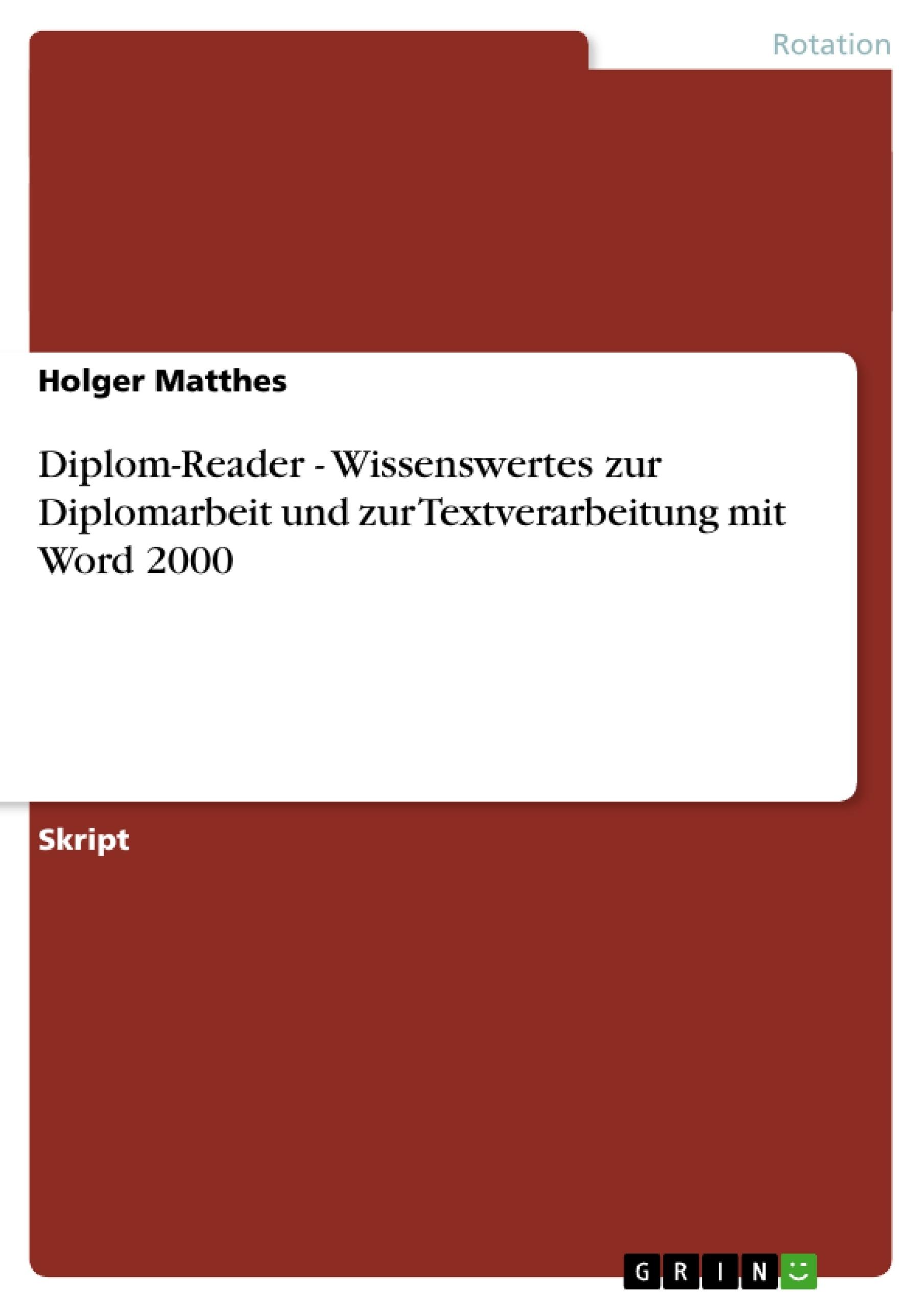 Titel: Diplom-Reader - Wissenswertes zur Diplomarbeit und zur Textverarbeitung mit Word 2000
