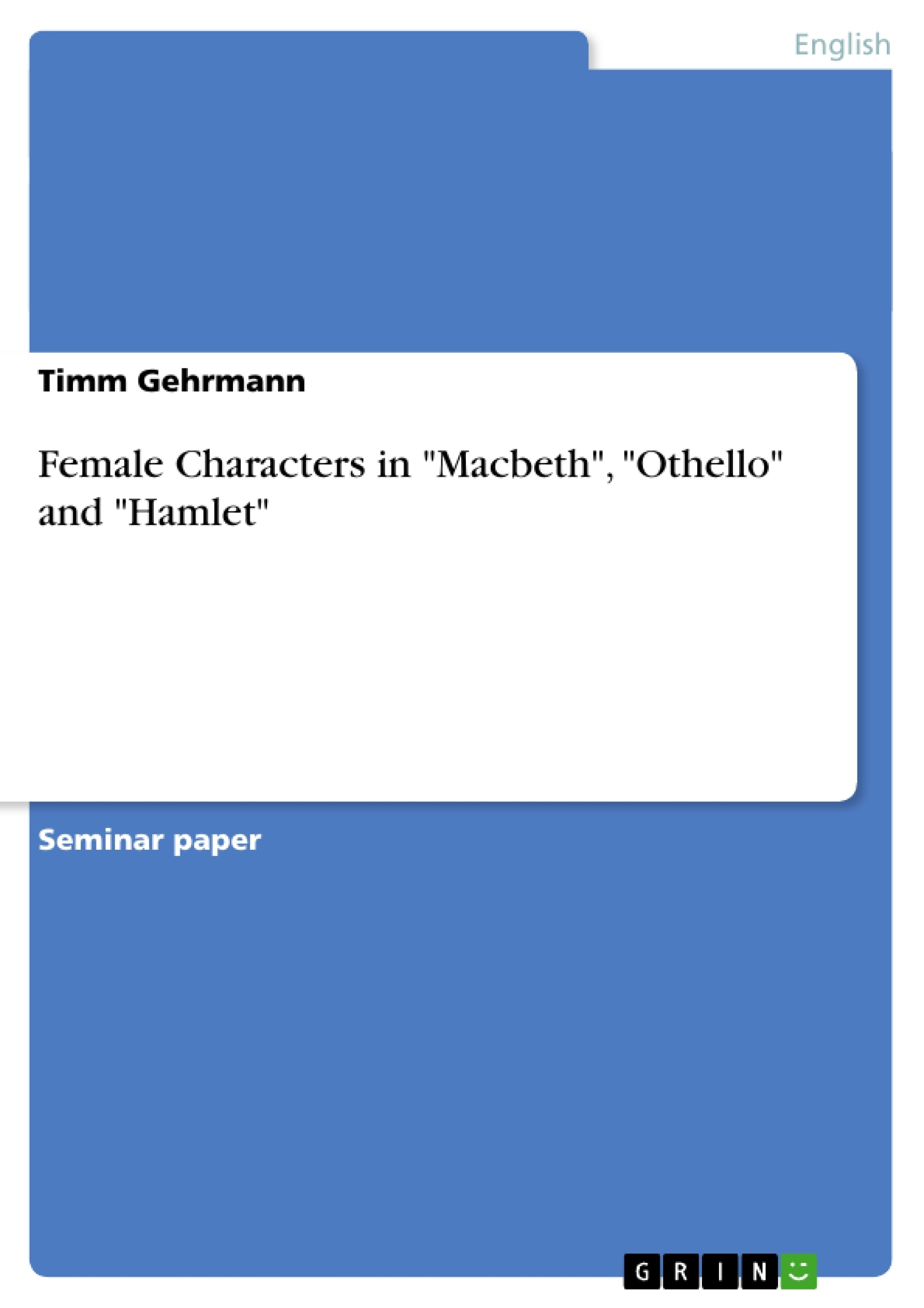"""Title: Female Characters in """"Macbeth"""", """"Othello"""" and """"Hamlet"""""""