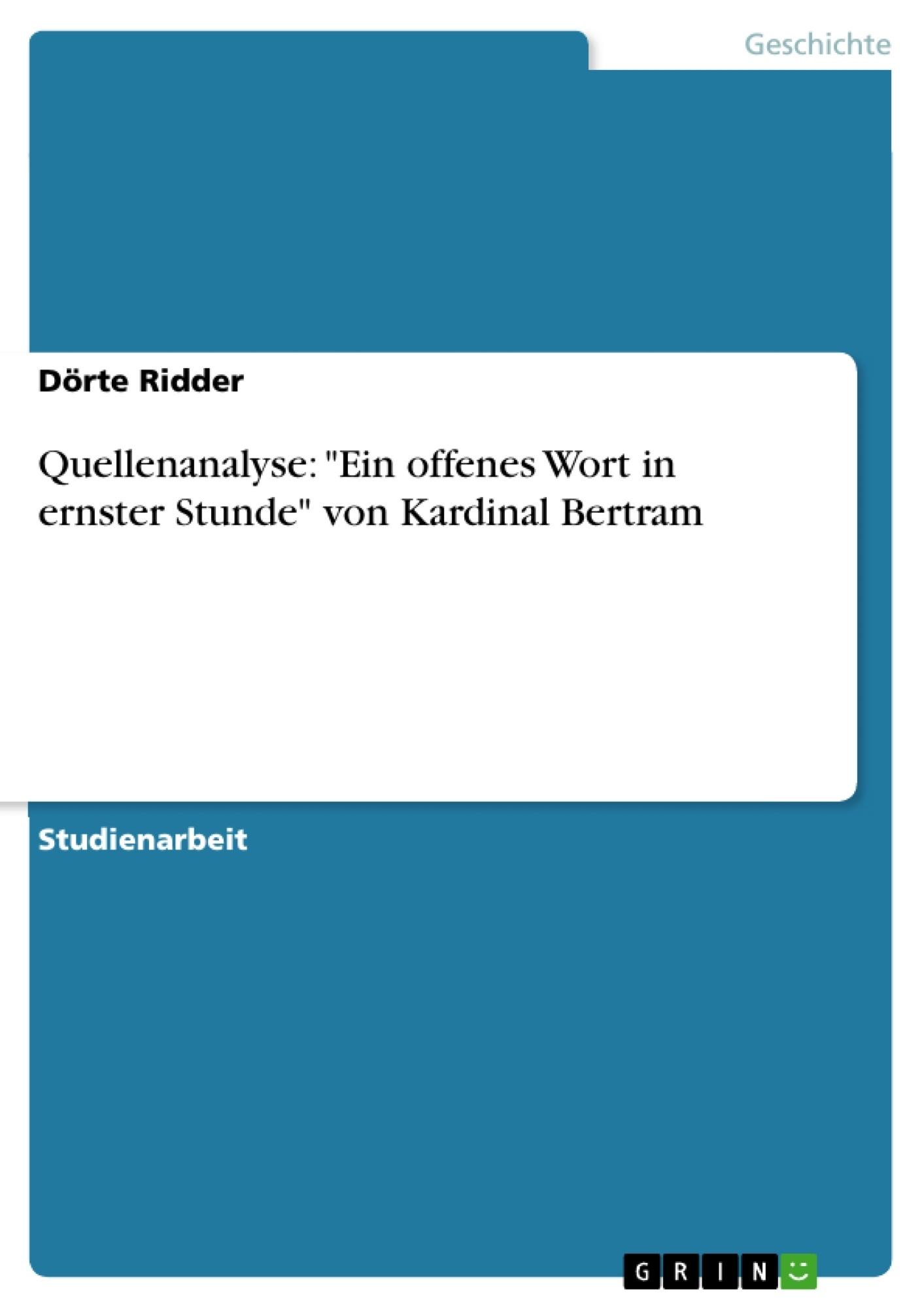 """Titel: Quellenanalyse: """"Ein offenes Wort in ernster Stunde"""" von Kardinal Bertram"""