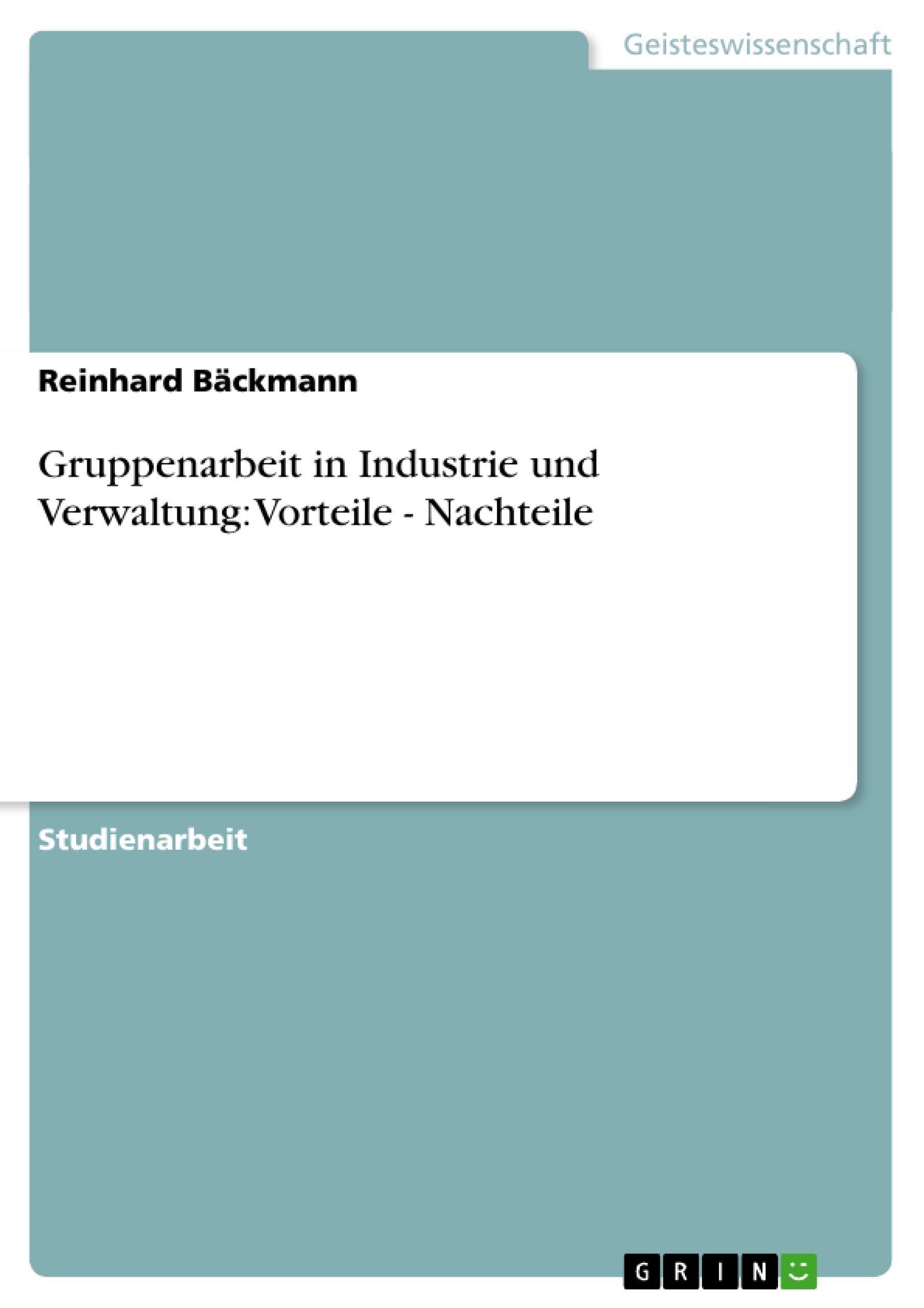 Titel: Gruppenarbeit in Industrie und Verwaltung: Vorteile - Nachteile