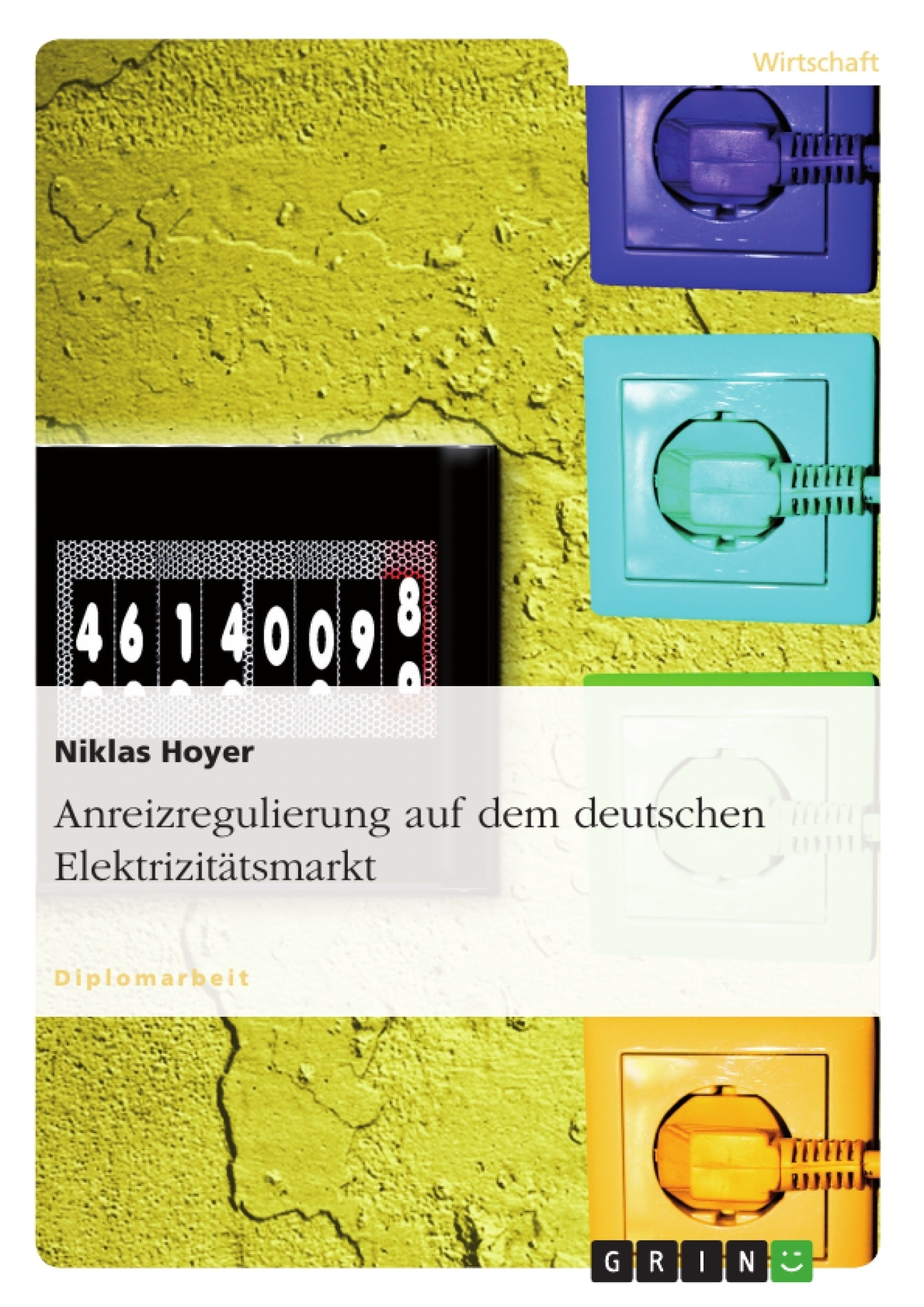 Titel: Anreizregulierung auf dem deutschen Elektrizitätsmarkt