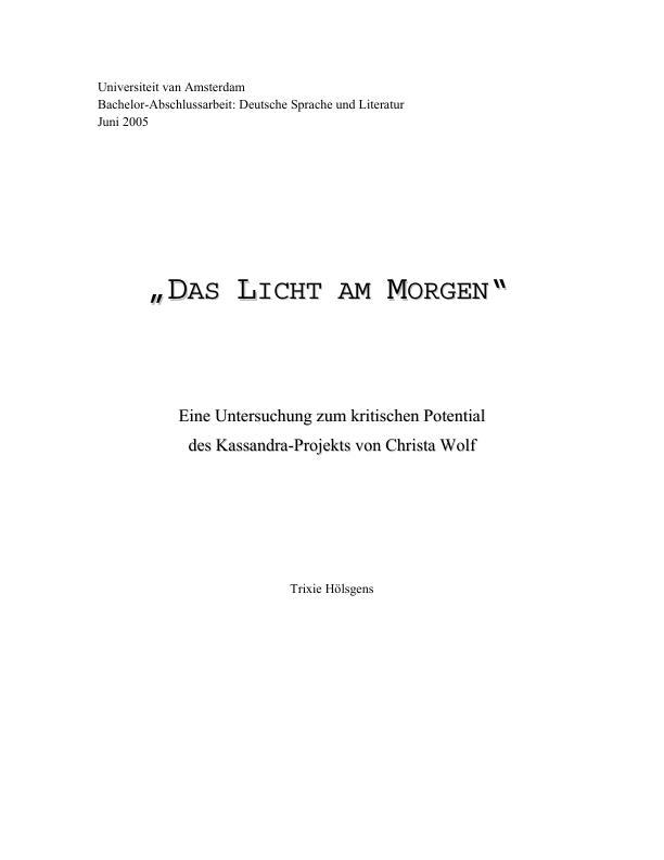 Titel: Das Licht am Morgen - Eine Untersuchung zum kritischen Potential des Kassandra-Projekts von Christa Wolf
