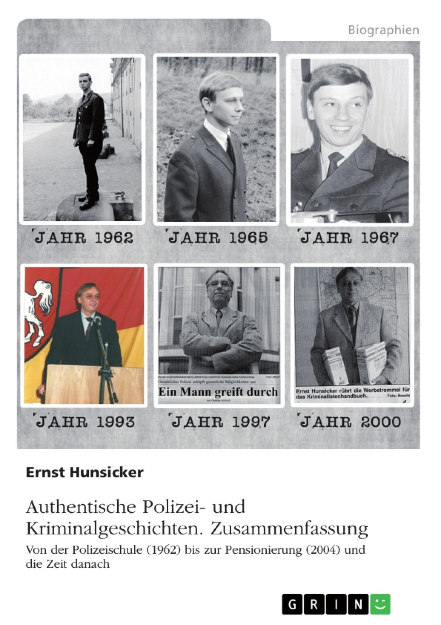 Titel: Authentische Polizei- und Kriminalgeschichten. Zusammenfassung