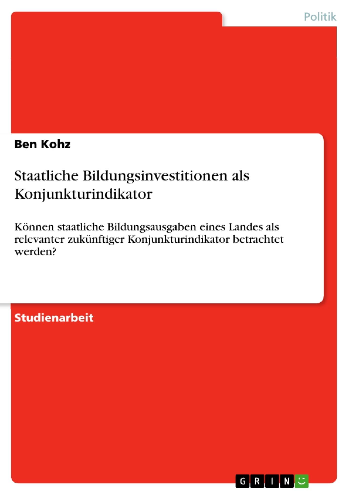 Titel: Staatliche Bildungsinvestitionen als Konjunkturindikator