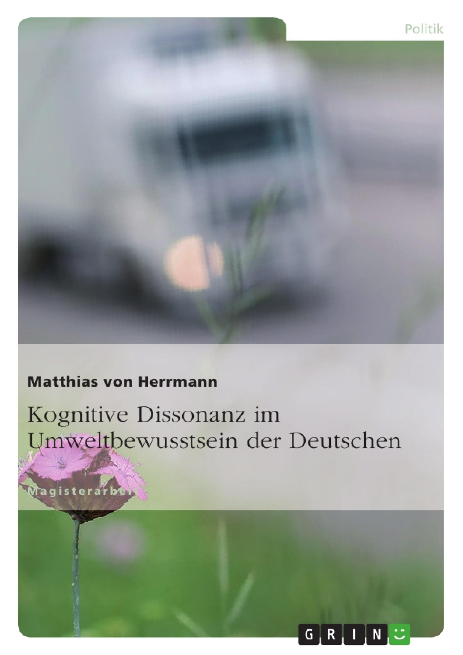 Titel: Kognitive Dissonanz im Umweltbewusstsein der Deutschen
