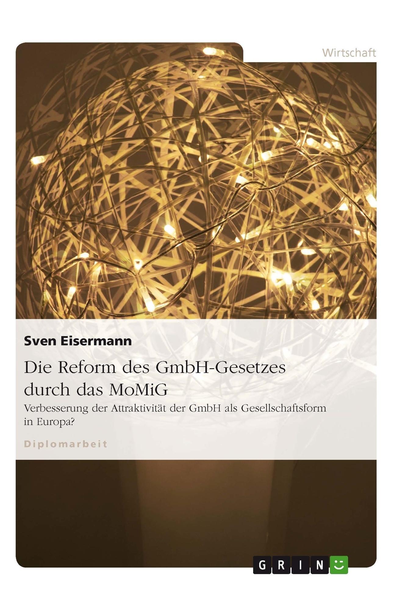 Titel: Die Reform des GmbH-Gesetzes durch das MoMiG